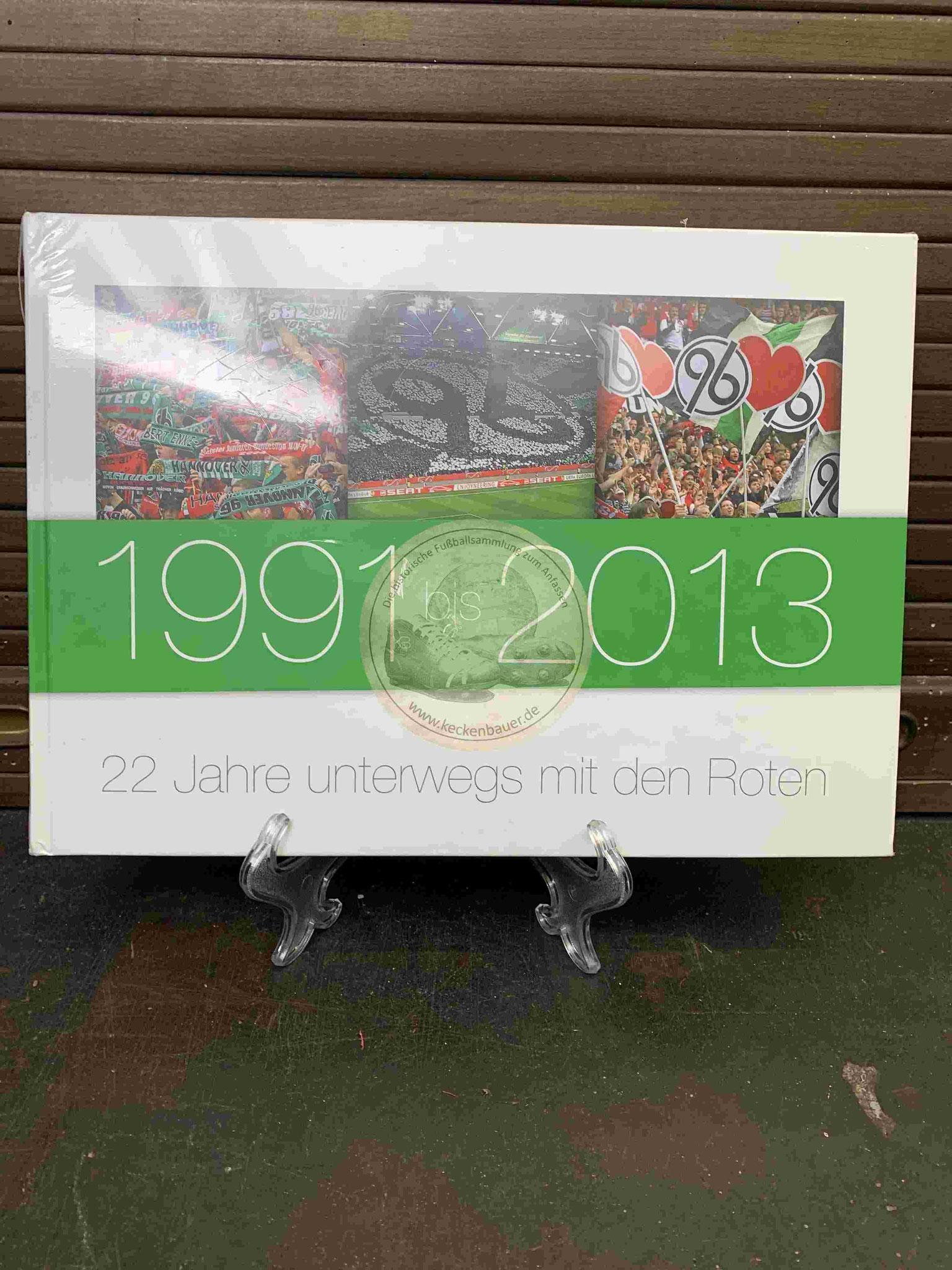 1991 bis 2013 22 Jahre unterwegs mit den Roten (Hannover 96)
