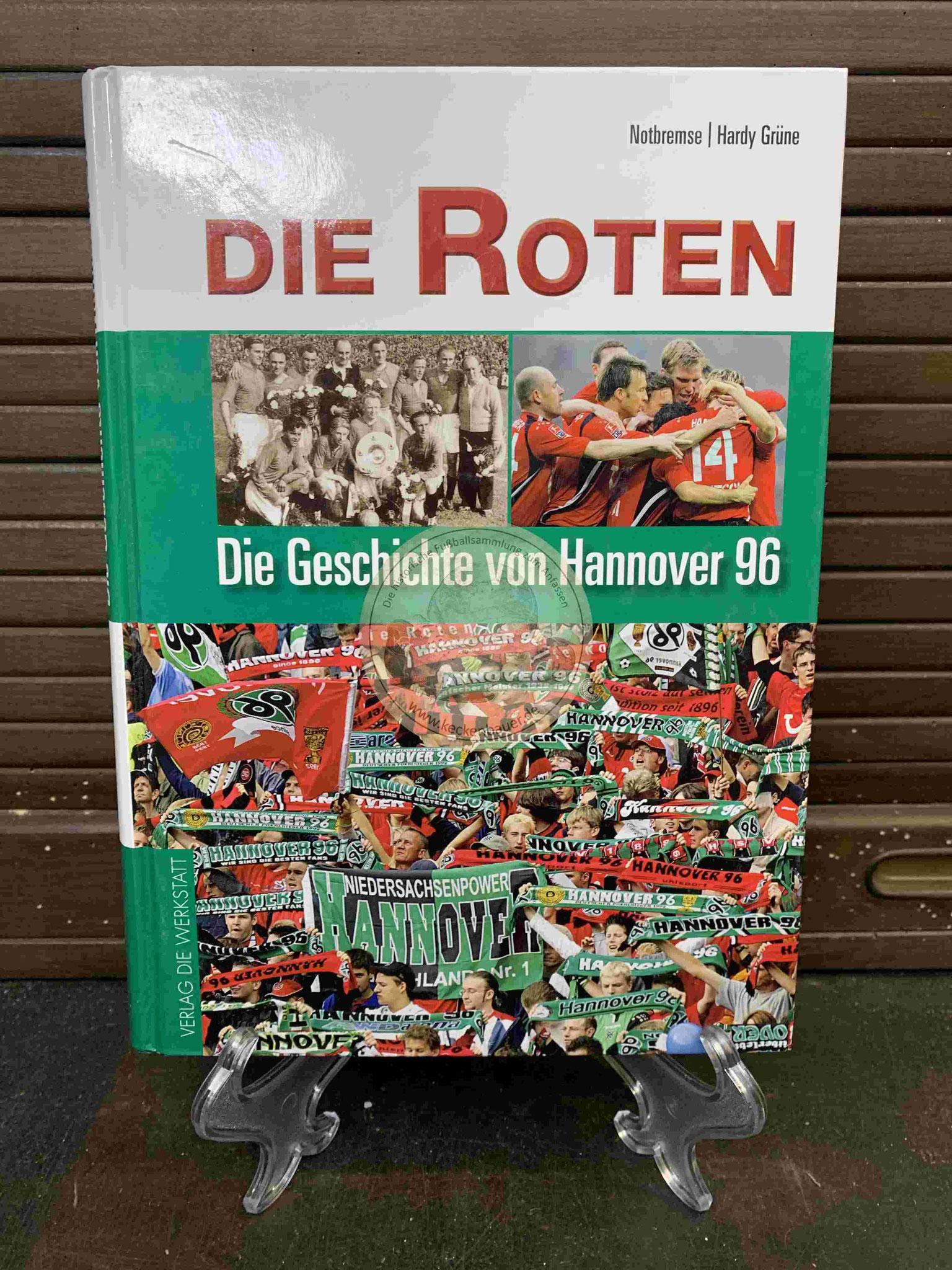 Die Roten Die Geschichte von Hannover 96 aus dem Jahr 2006