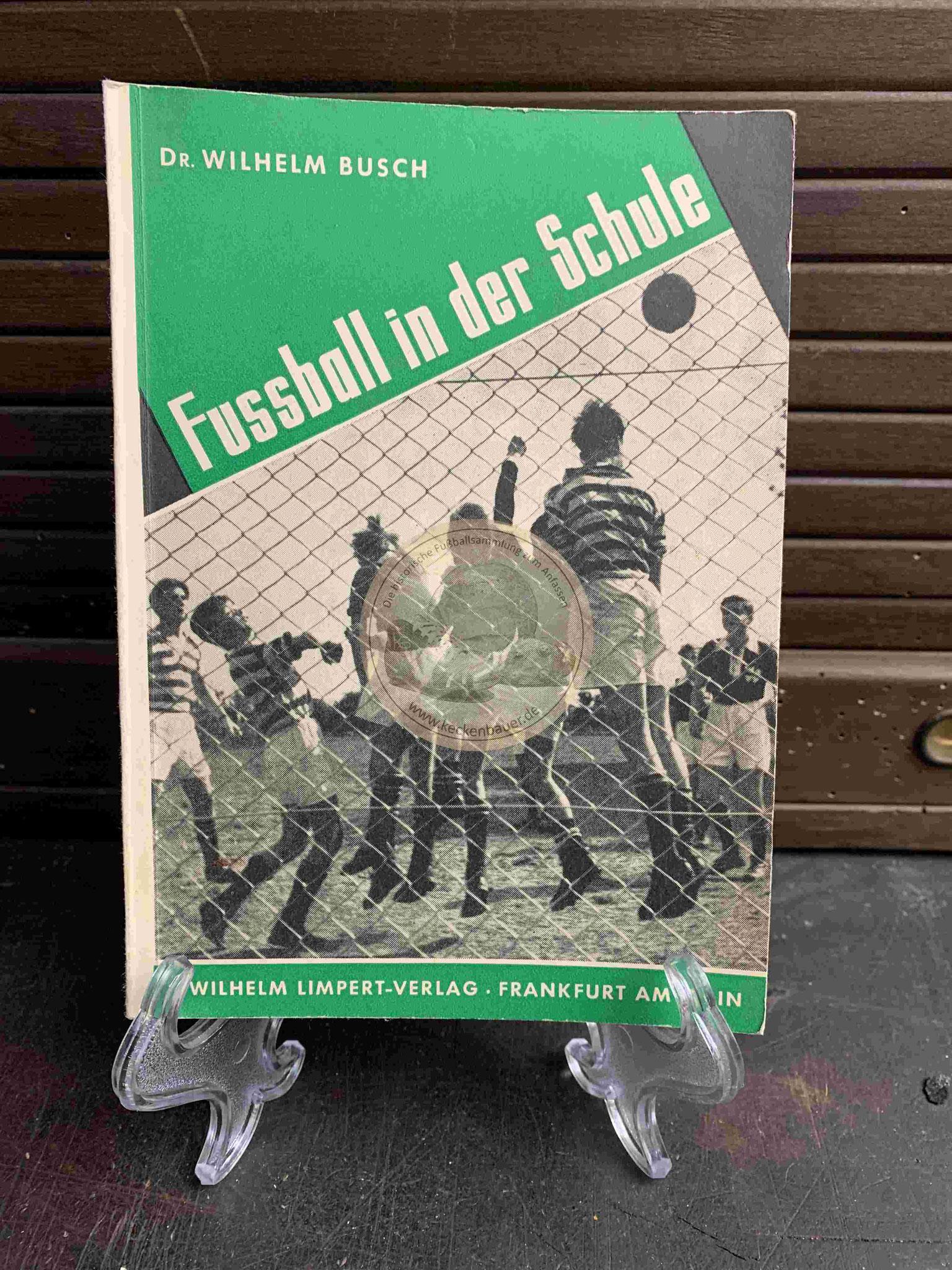 Dr. Wilhelm Busch Fussball in der Schule aus dem Jahr 1957