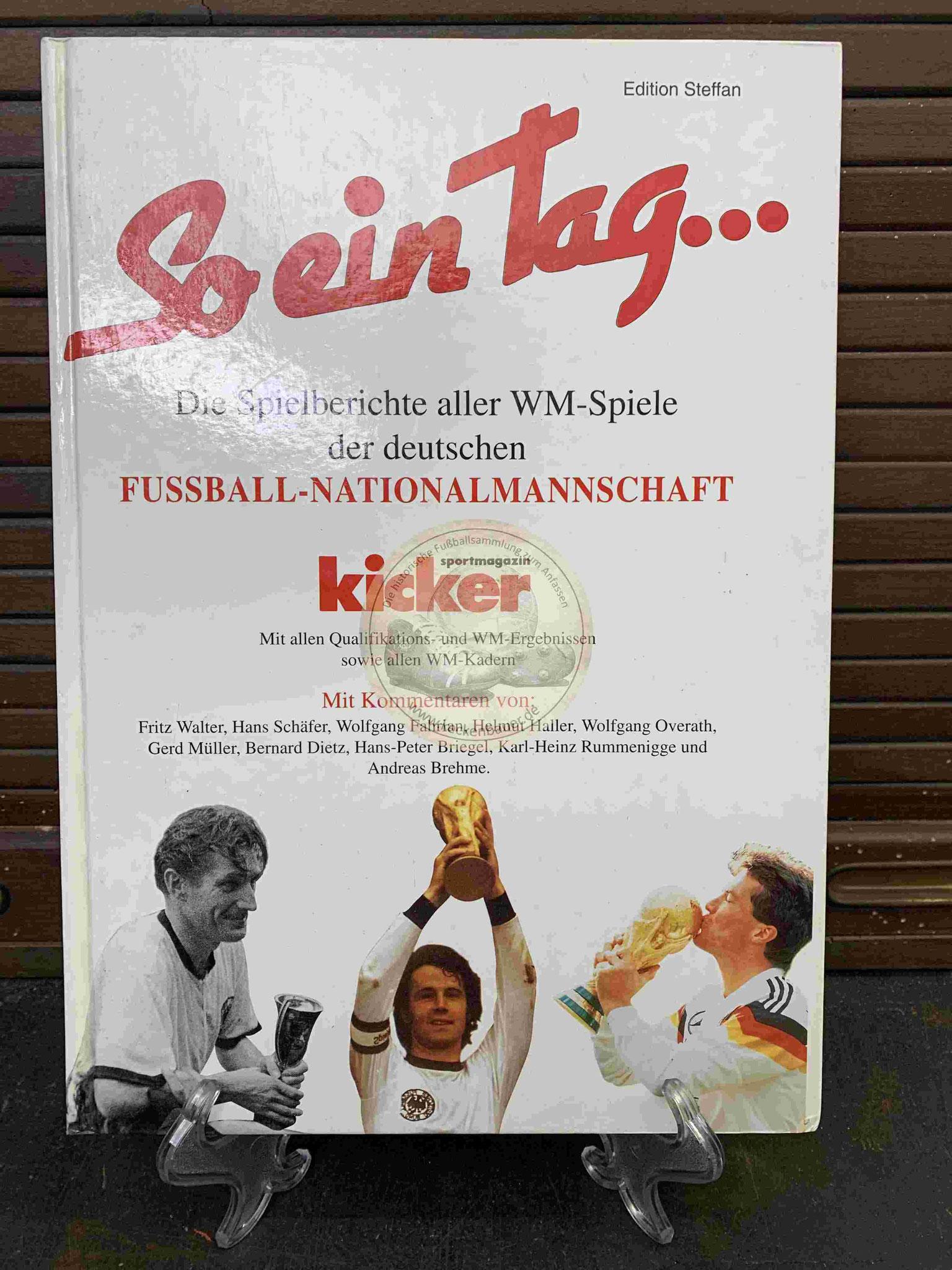 Kicker So ein Tag... Die Spielberichte aller WM-Spiele der deutschen Fussball-Nationalmannschaft aus dem Jahr 1994