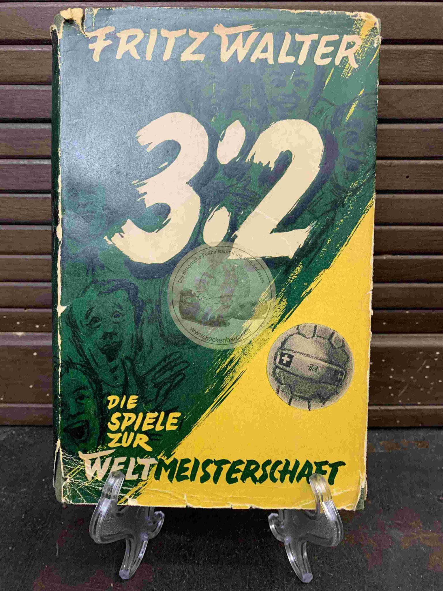 Fritz Walter Die Spiele zur Weltmeisterschaft aus dem Jahr 1954
