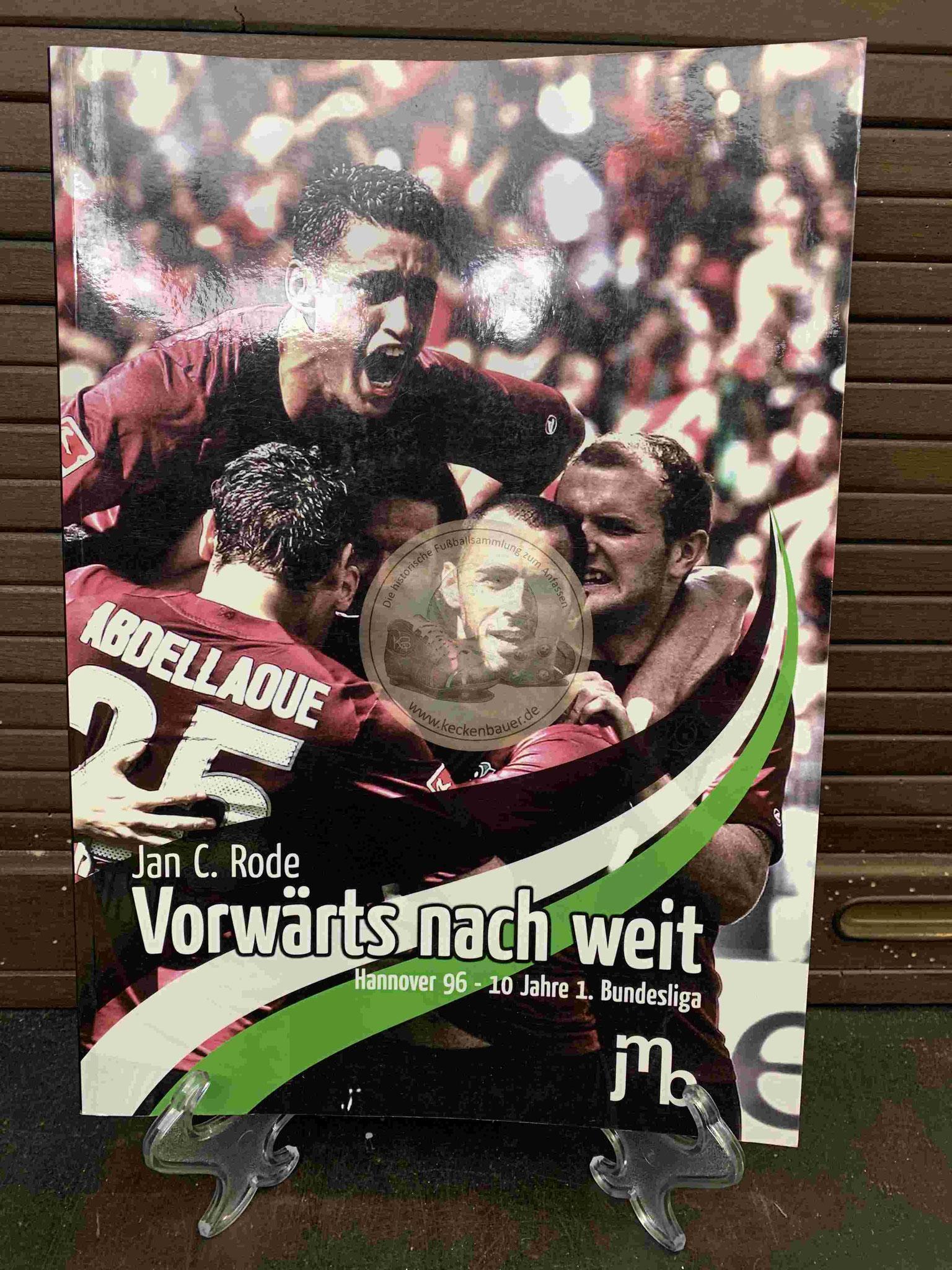 Jan C. Rode Vorwärts nach weit Hannover 96 10 Jahre 1. Bundesliga aus dem Jahr 2012