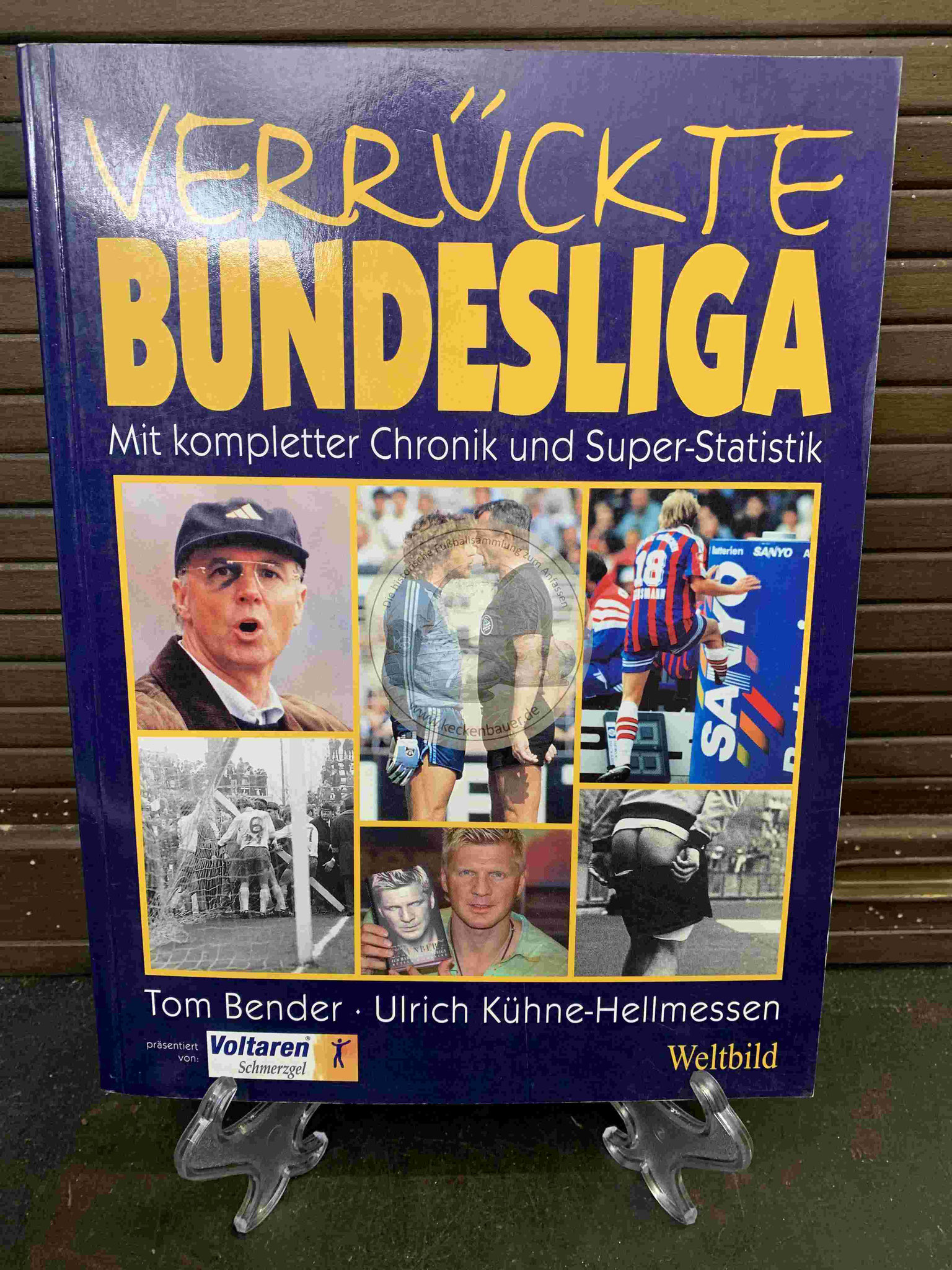 Verrückte Bundesliga mit kompletter Chronik und Super-Statistik von Tom Bender und Ulrich Kühne-Hellmessen im Weltbild Verlag aus dem Jahr 2003