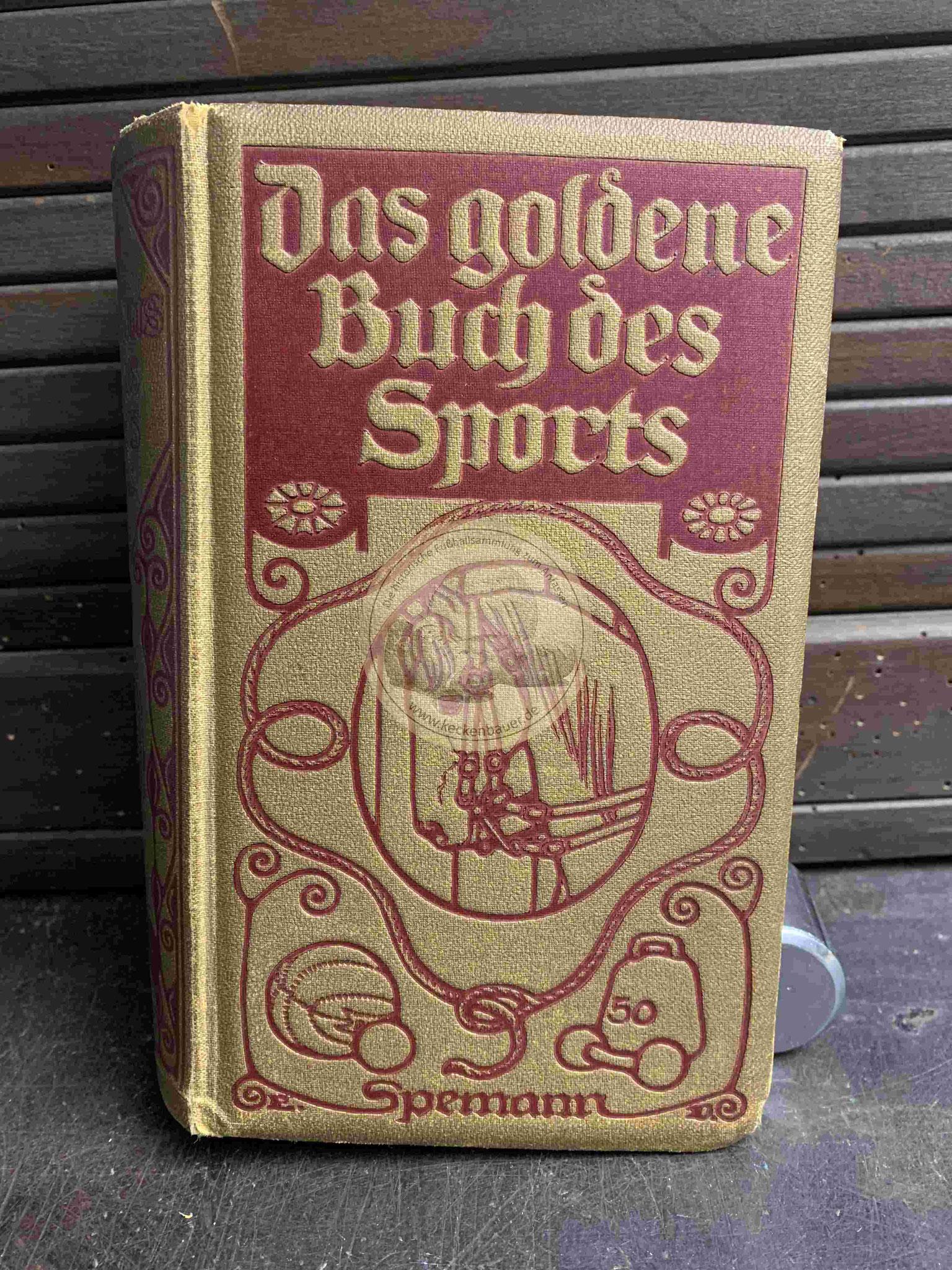 Das goldene Buch des Sports von Max Ahles im Spemann Verlag aus dem Jahr 1910