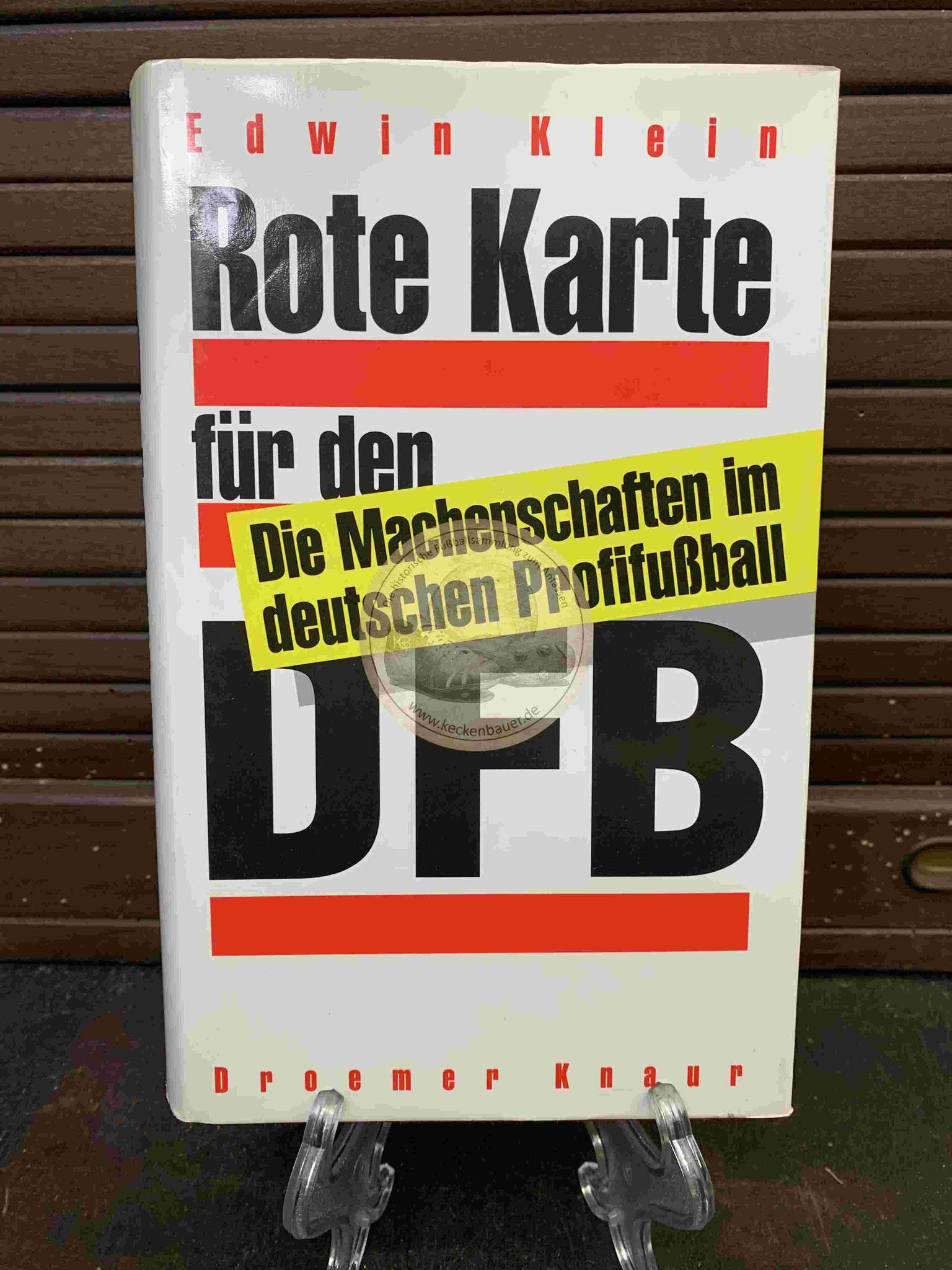 Edwin Klein Rote Karte für den DFB Die Machenschaften im deutschen Profifußball aus dem Jahr 1994