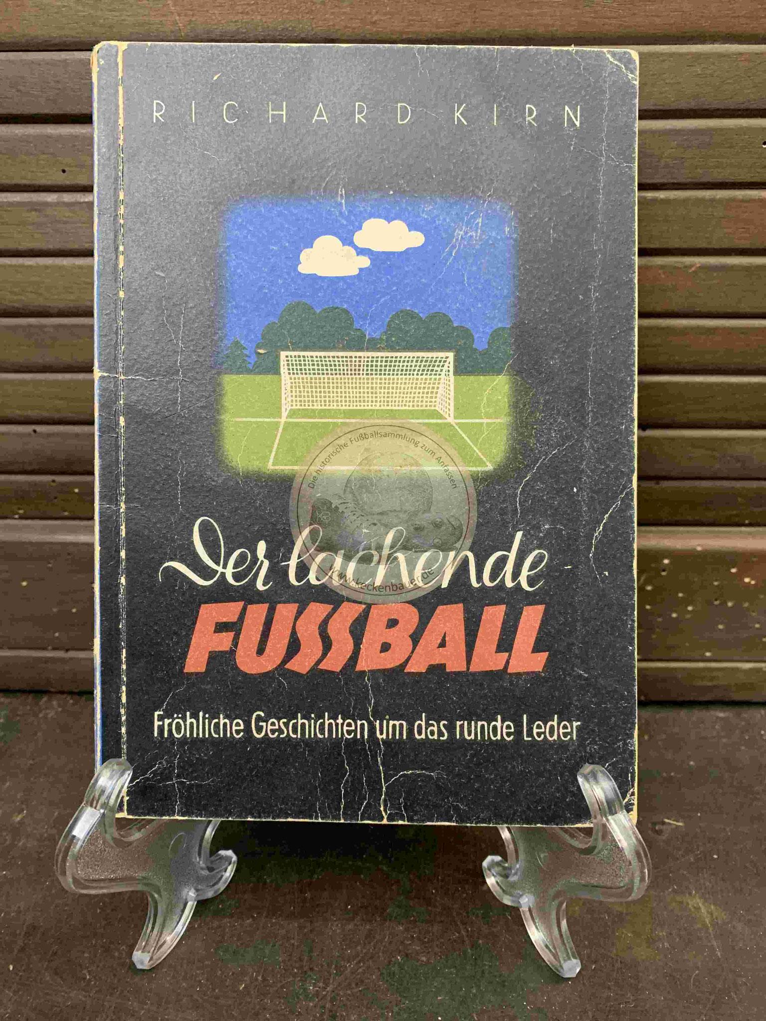 Der lachende Fussball Fröhliche Geschichten um das runde Leder von Richard Kirn aus dem Jahr 1942