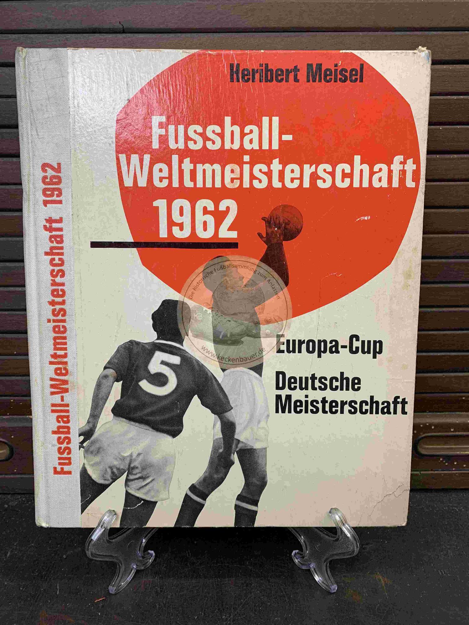 Heribert Meisel Fussball Weltmeisterschaft 1962 Europa-Cup Deutsche Meisterschaft aus dem Jahr 1962