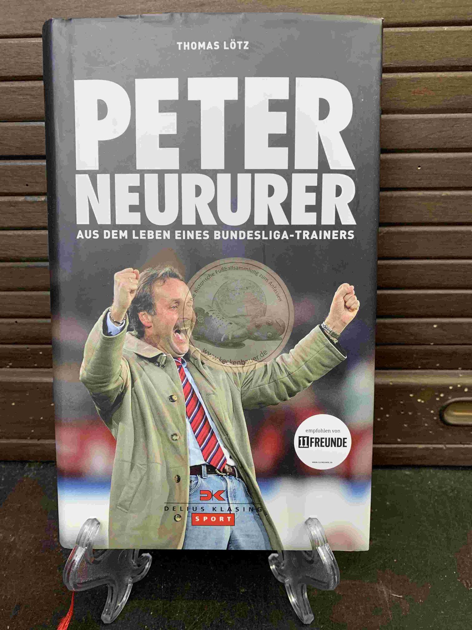 Peter Neururer Aus dem Leben eines Bundesliga-Trainers aus dem Jahr 2012