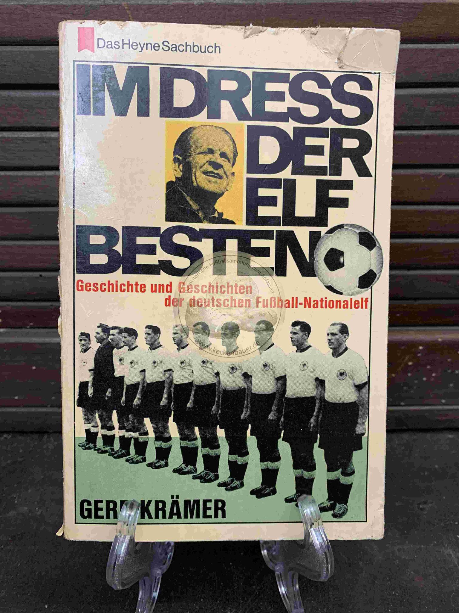 Im Dress der Elf Besten Geschichte und Geschichten der deutschen Fußball-Nationalelf von Gerd Krämer aus dem Jahr 1963