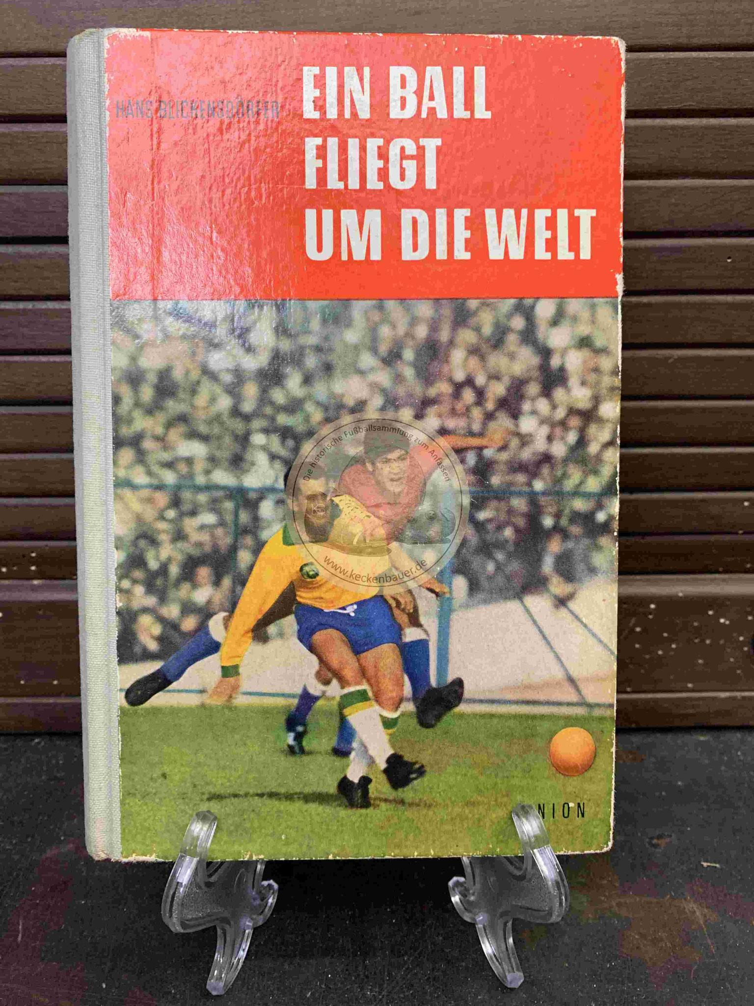 Ein Ball fliegt um die Welt vom Union Verlag aus dem Jahr 1965