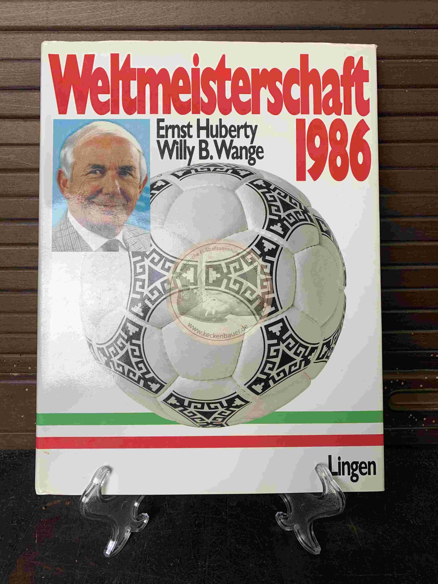 Weltmeisterschaft 1986 von Ernst Huberty Willy B. Wange