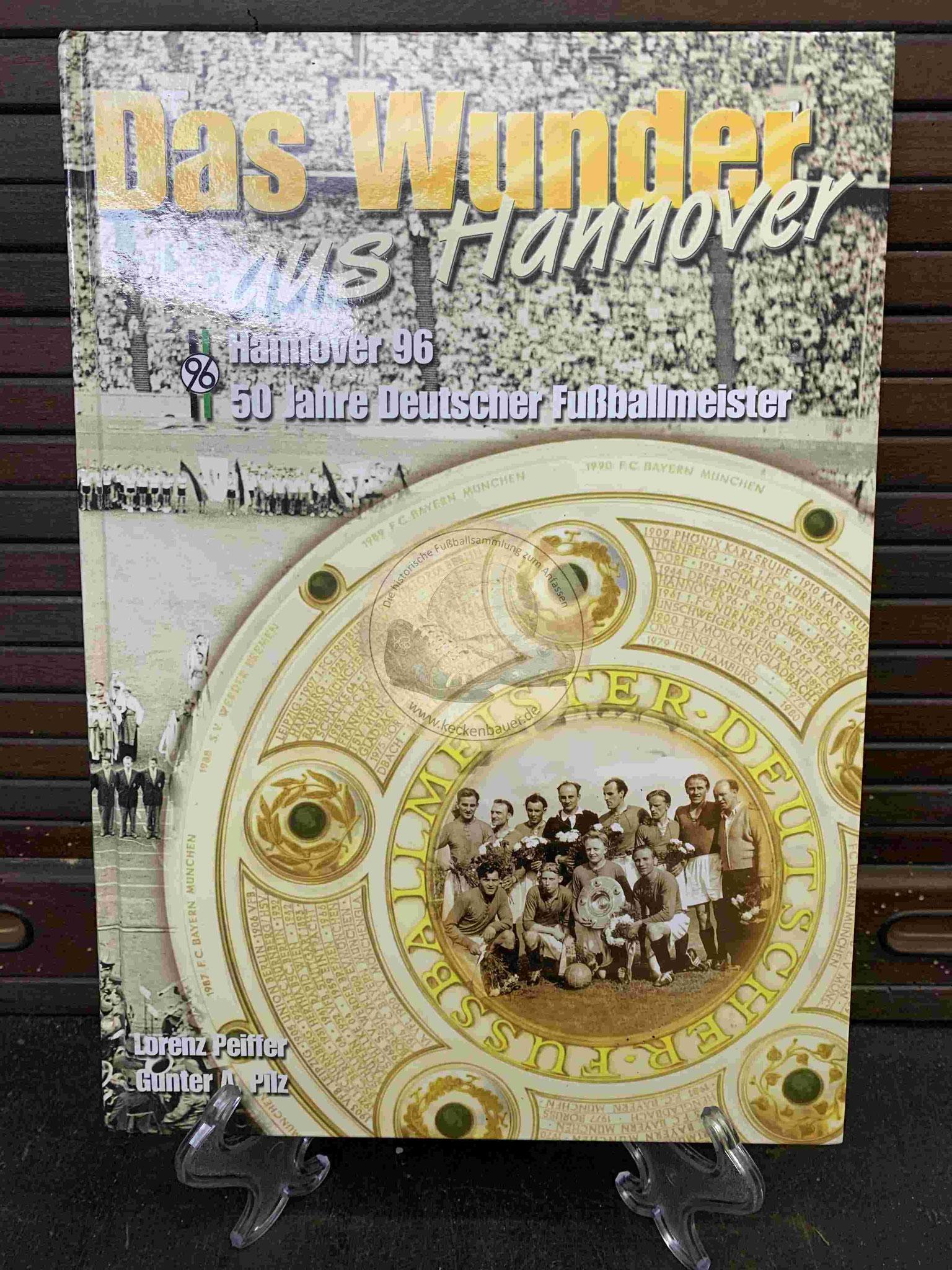 Das Wunder aus Hannover  Hannover96 50 Jahre deutscher Fußballmeister aus dem Jahr 2004