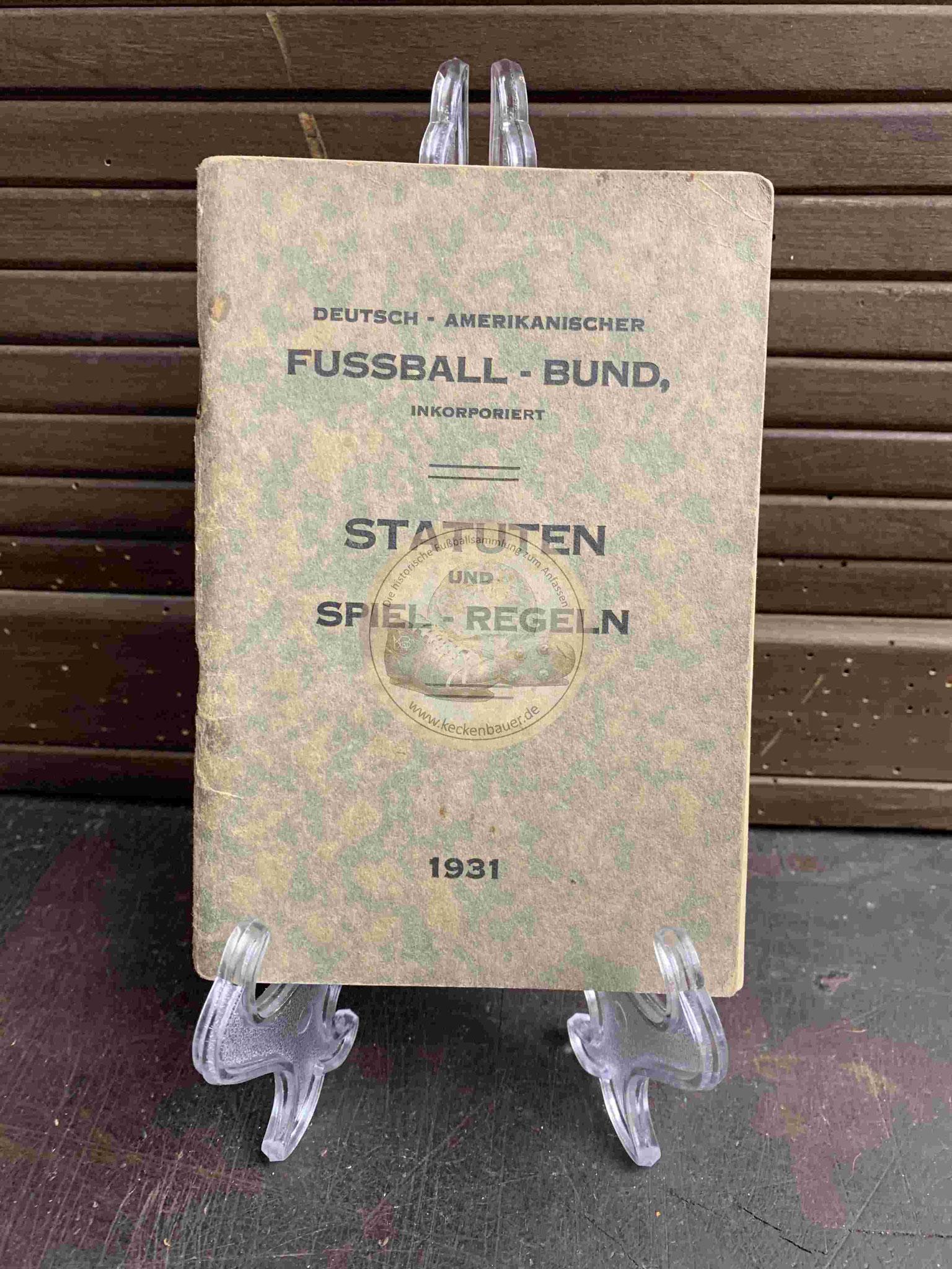 Statuten und Spiel-Regeln des Deutsch Amerikanischen Fussball Bund aus dem Jahr 1931