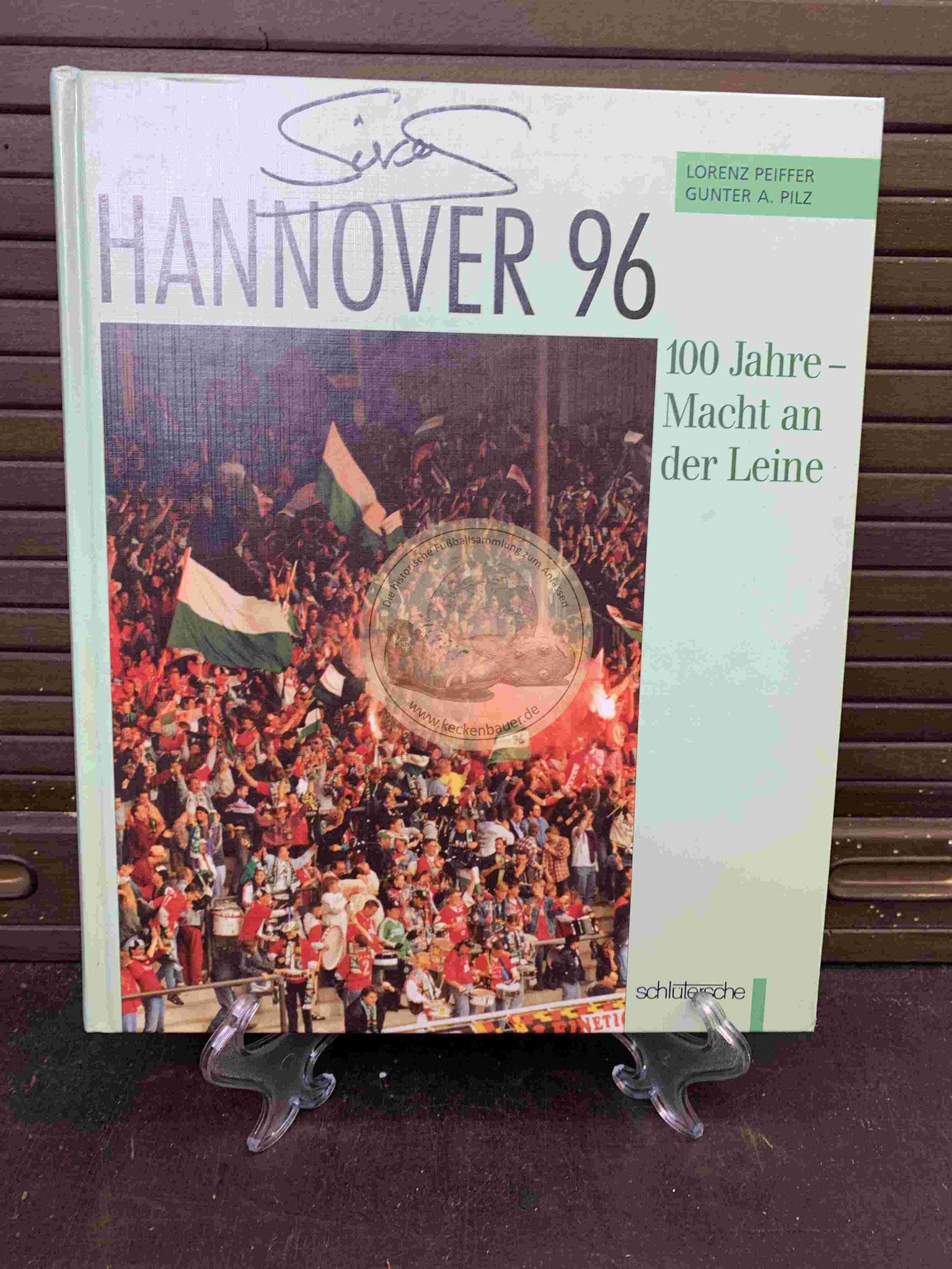 Hannover 96 100 Jahre - Macht an der Leine aus dem Jahr 1996 mit diversen Autogrammen