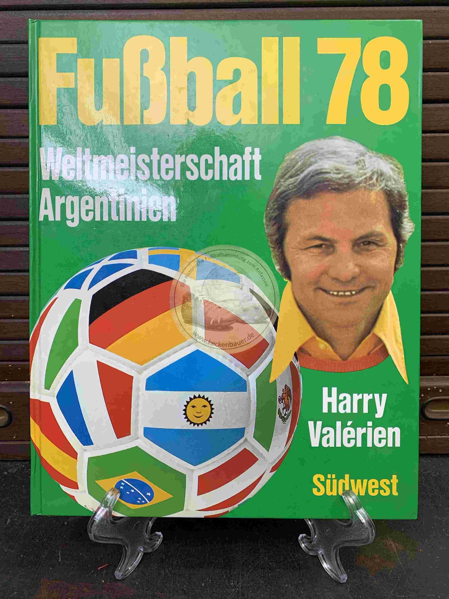 Harry Valerien Fußball 78 Weltmeisterschaft Argentinien aus dem Jahr 1978