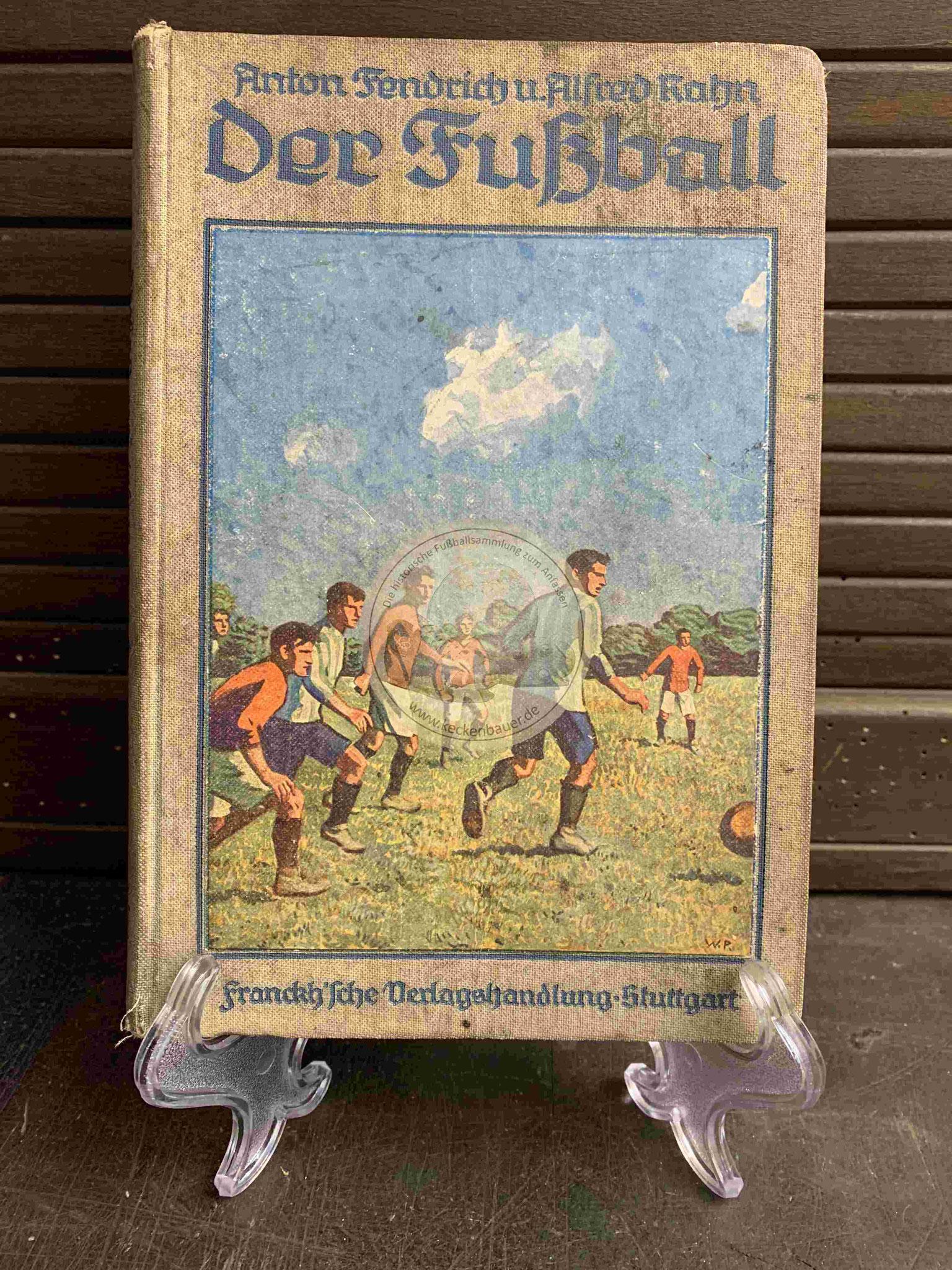 Der Fußball von Anton Fendrich und Alfred Rahn in der Franckh´sche Verlagshandlung Stuttgart aus dem Jahr 1914