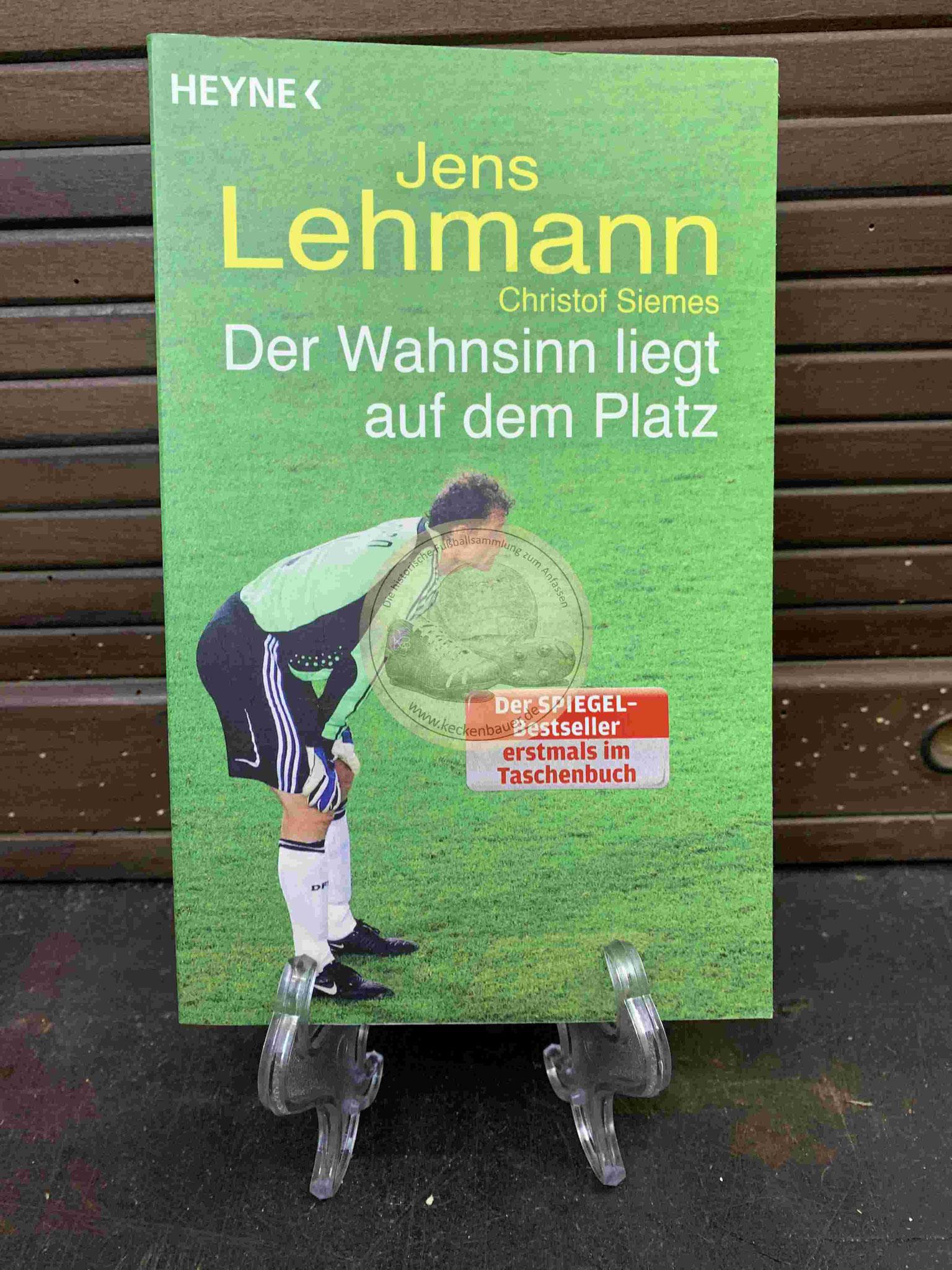 Jens Lehmann Der Wahnsinn liegt auf dem Platz aus dem Jahr 2011