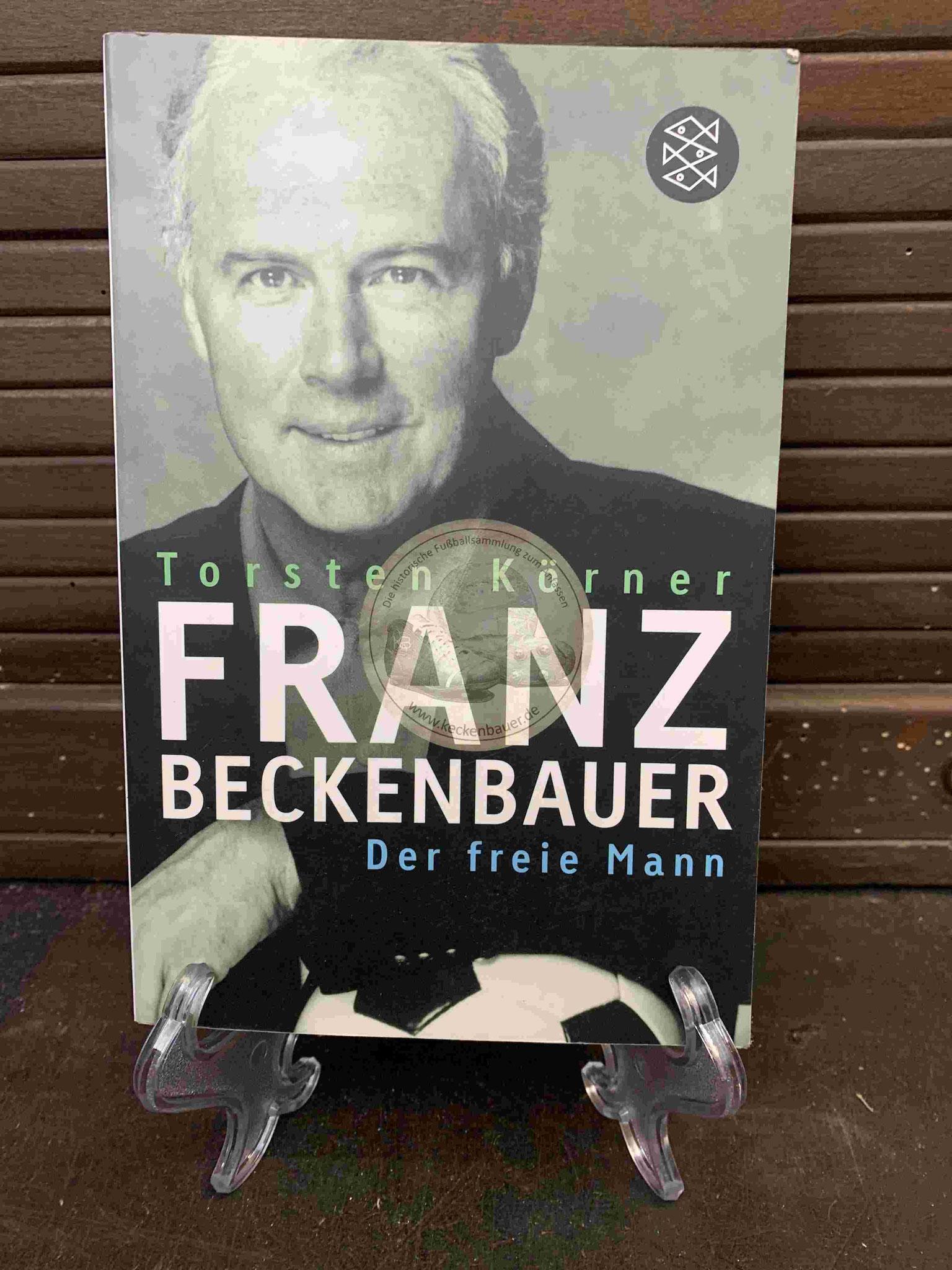 Torsten Körner Franz Beckenbauer Der freie Mann aus dem Jahr 2006