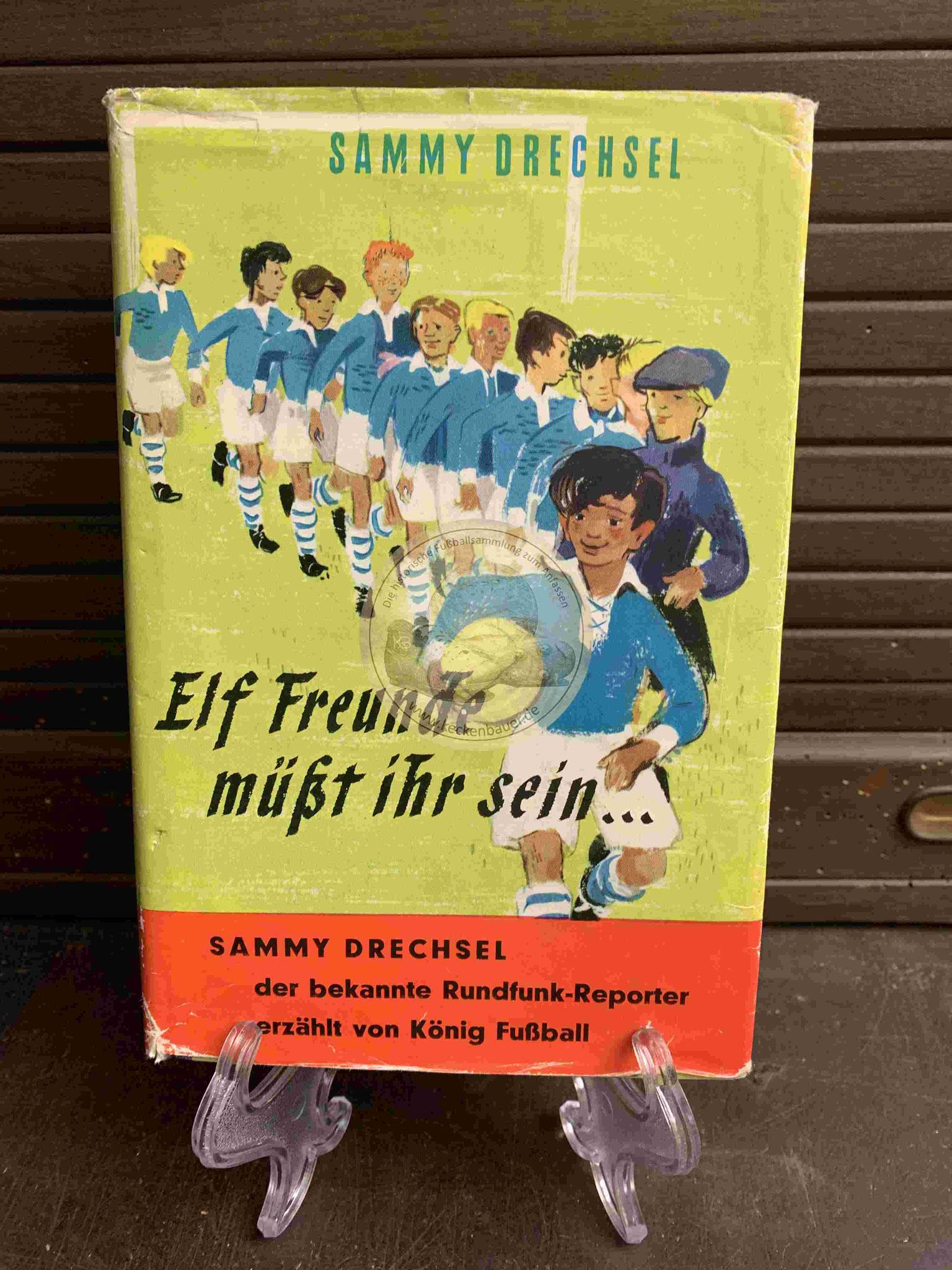 Sammy Drechsel Elf Freunde müßt ihr sein... mit Widmung aus dem Jahr 1955
