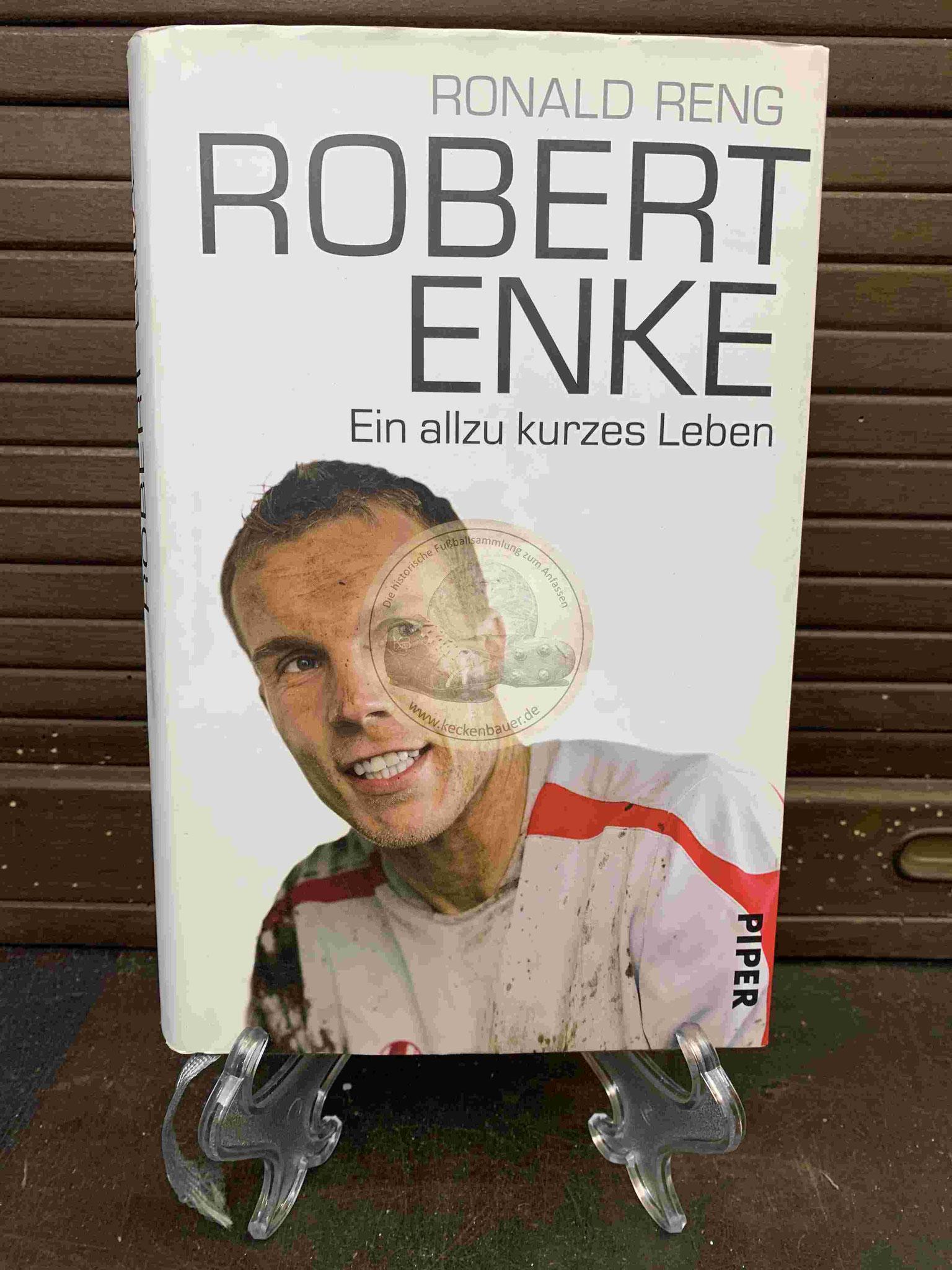 Ronald Reng Robert Enke Ein allzu kurzes Leben aus dem Jahr 2010
