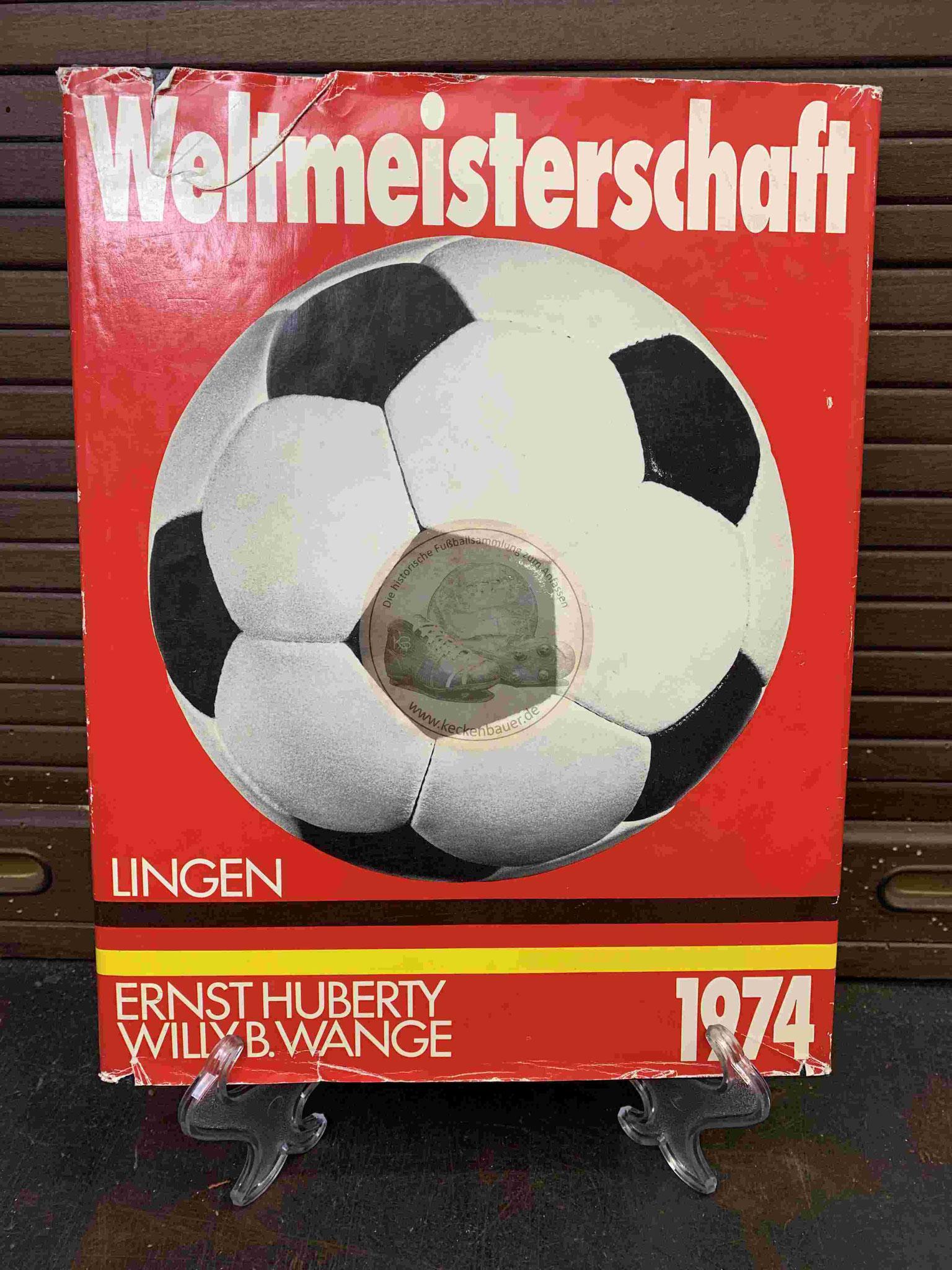 Weltmeisterschaft 1974 von Ernst Huberty und Willy B. Wange im Lingen Verlag