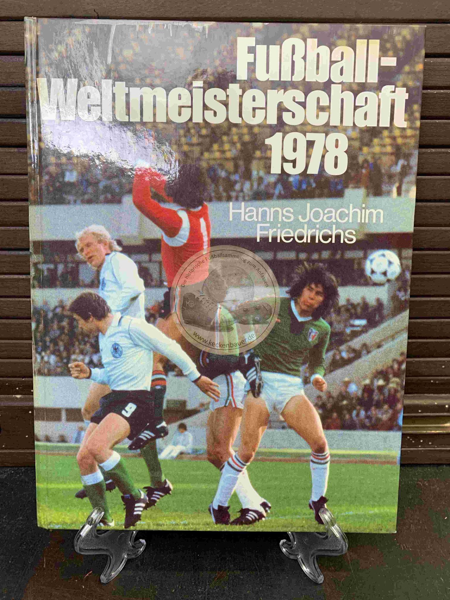 Fußball Weltmeisterschaft 1978 von Hans Joachim Friedrichs