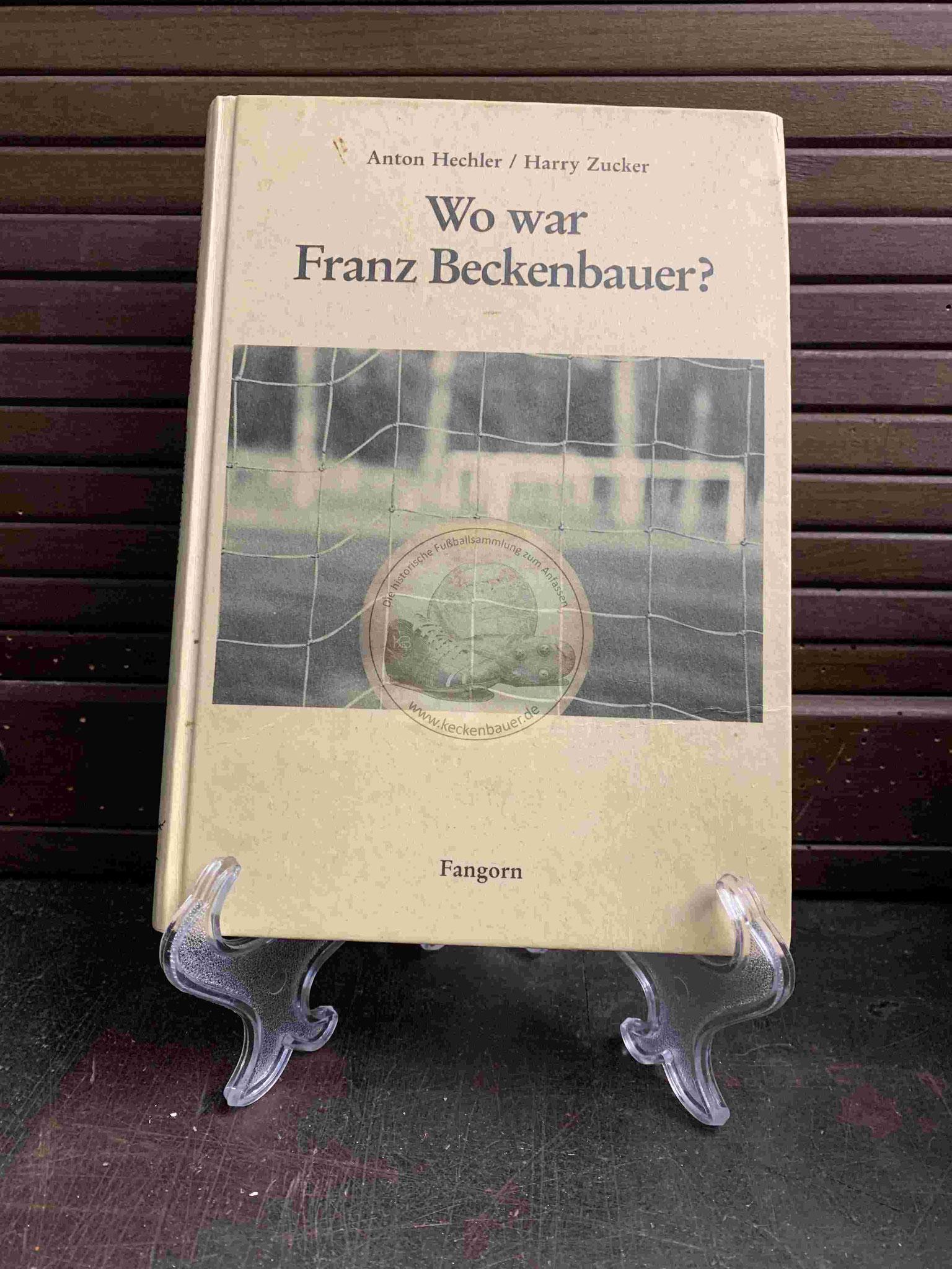 1991 Wo war Franz Beckenbauer von Anton Hechler und Harry Zucker