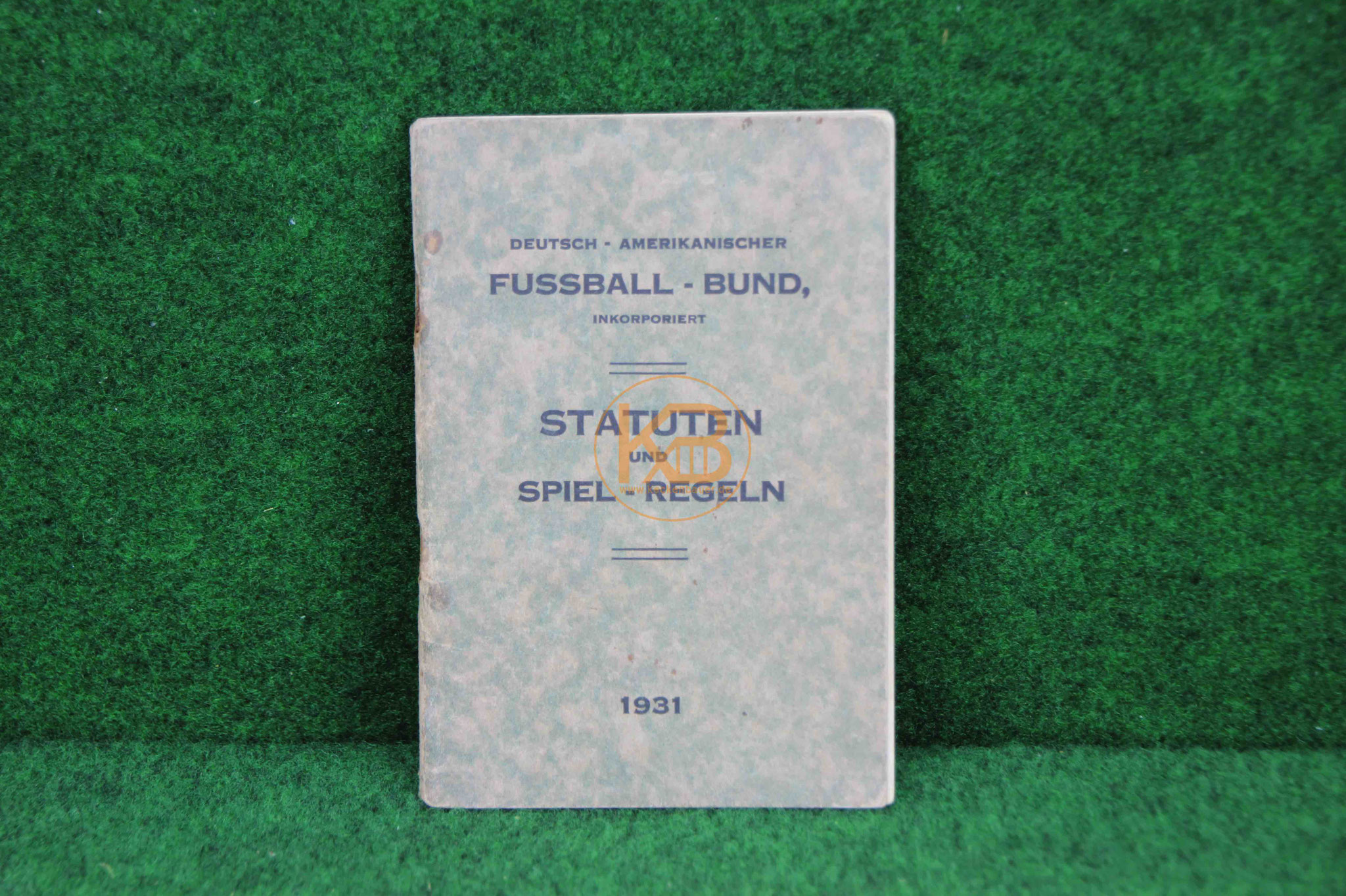 Statuten und  Spielregeln des Deutsch-Amerikanischen Fussball - Bund -Aus New York im Jahre 1931