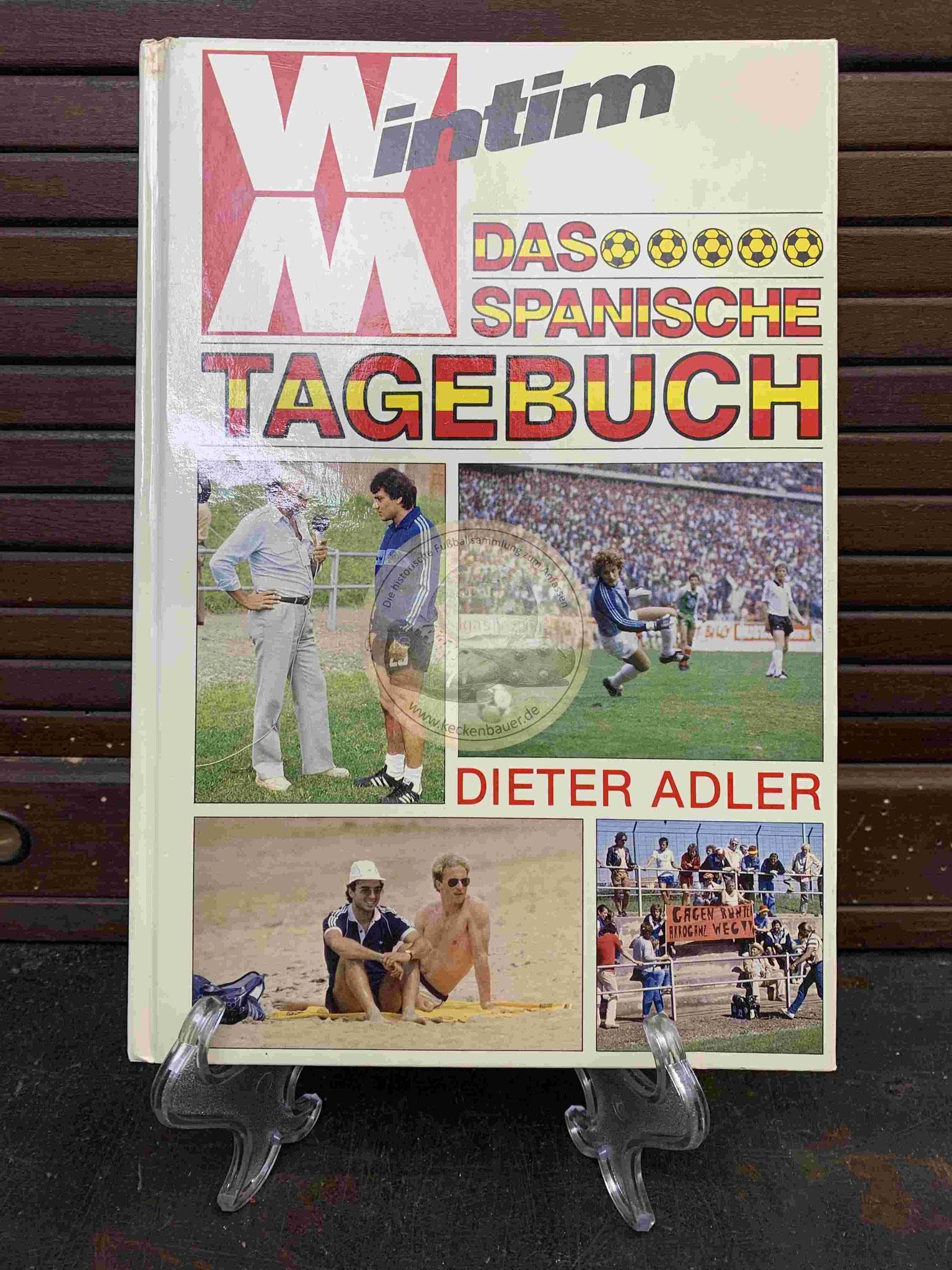 WM Intim Das spanische Tagebuch von Dieter Adler aus dem Jahr 1982