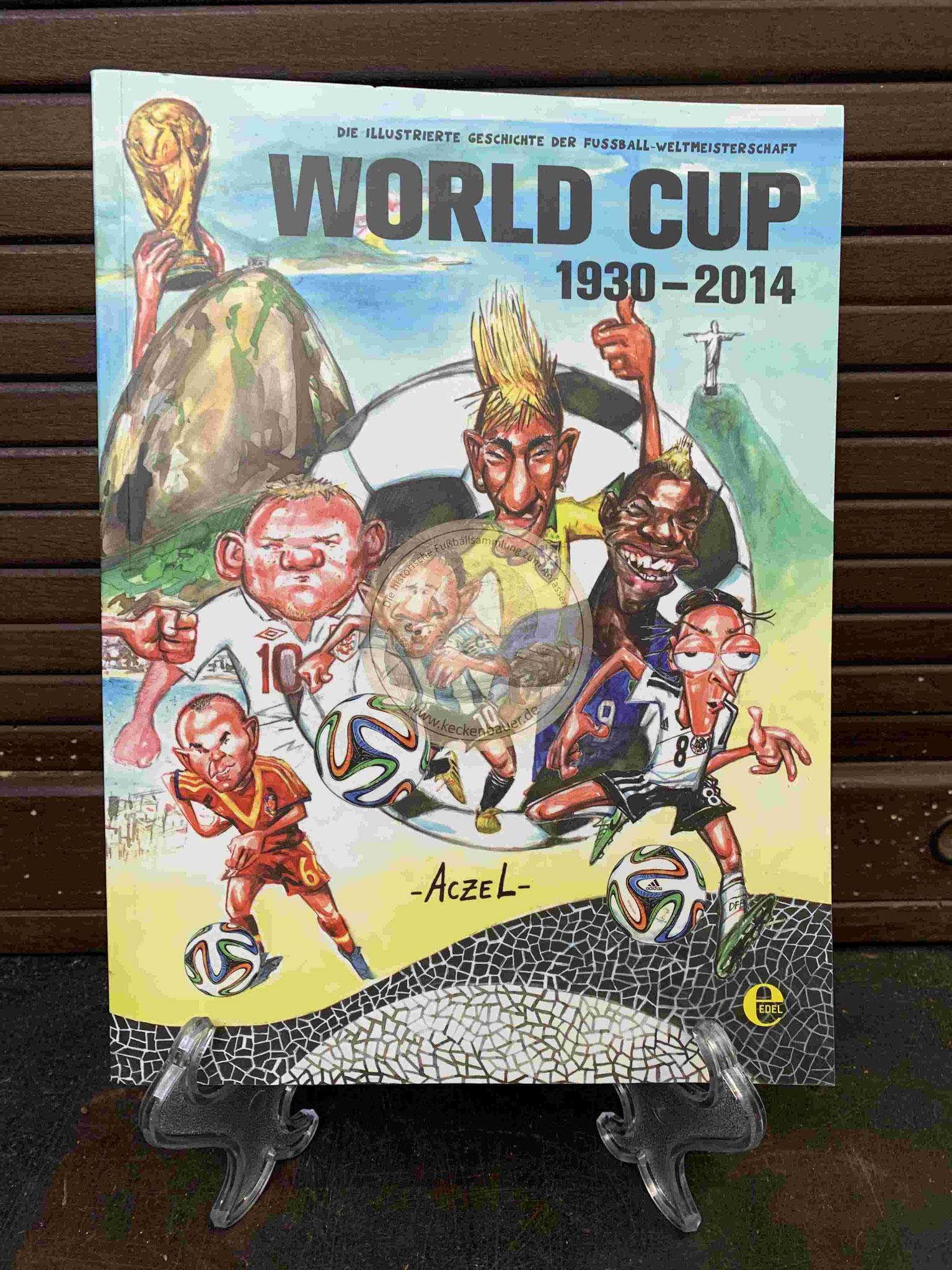 World Cup 1930 - 2014 Die illustrierte Geschichte richte der Fußball Weltmeisterschaft aus dem Jahr 2014