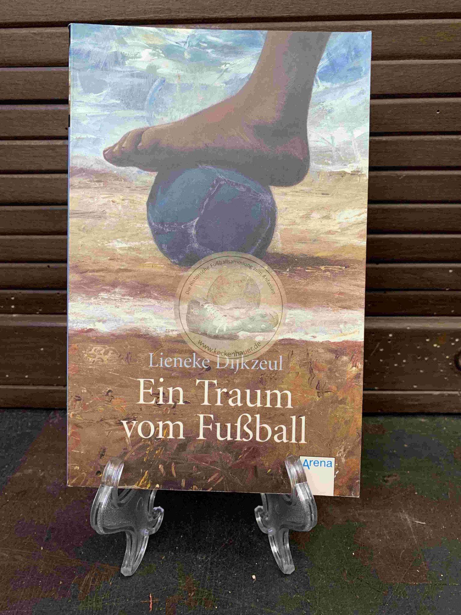 Liebere Dijkzeul Ein Traum vom Fußball aus dem Jahr 2004