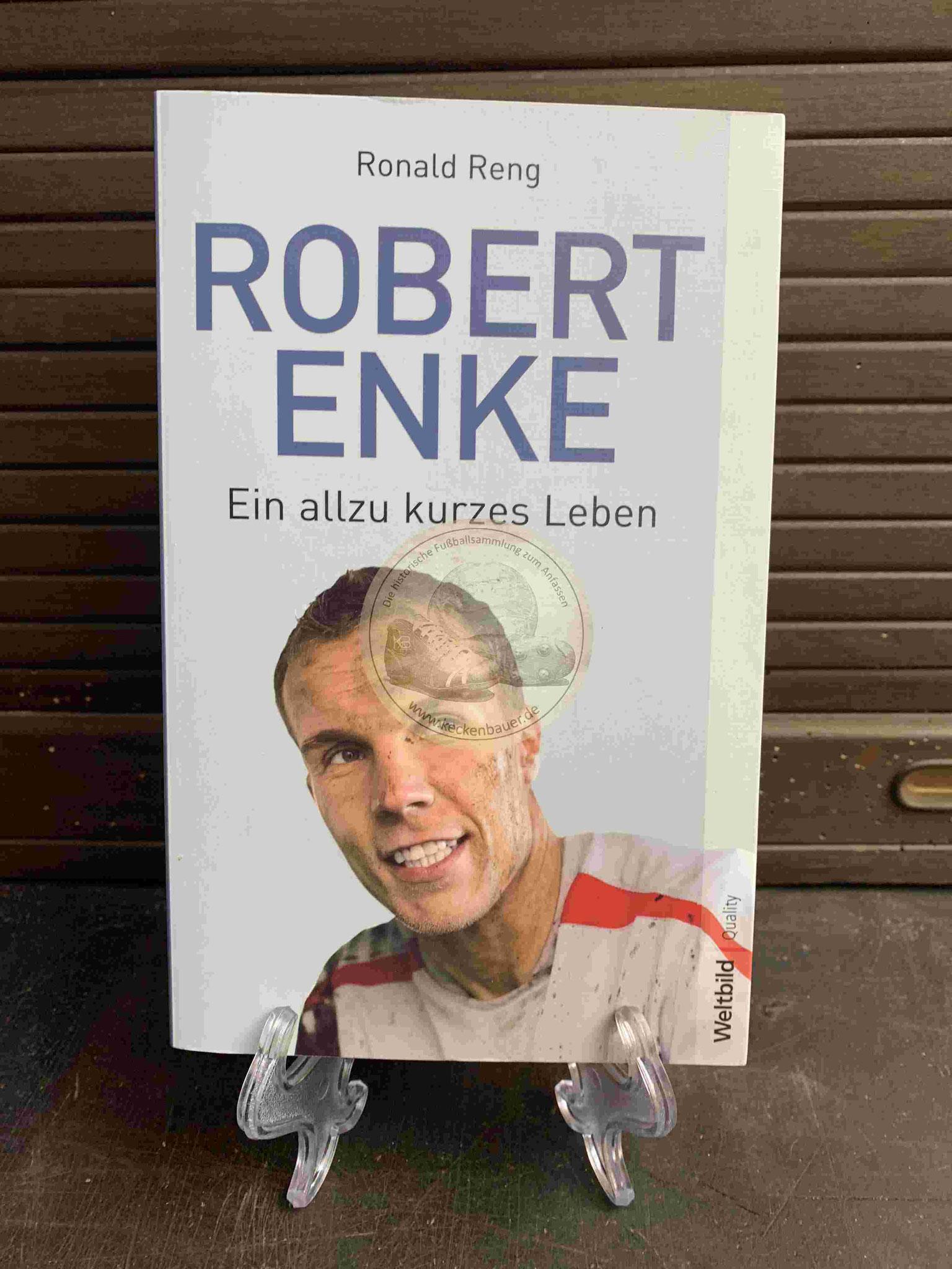 Ronald Reng Robert Enke Ein allzu kurzes Leben aus dem Jahr 2011