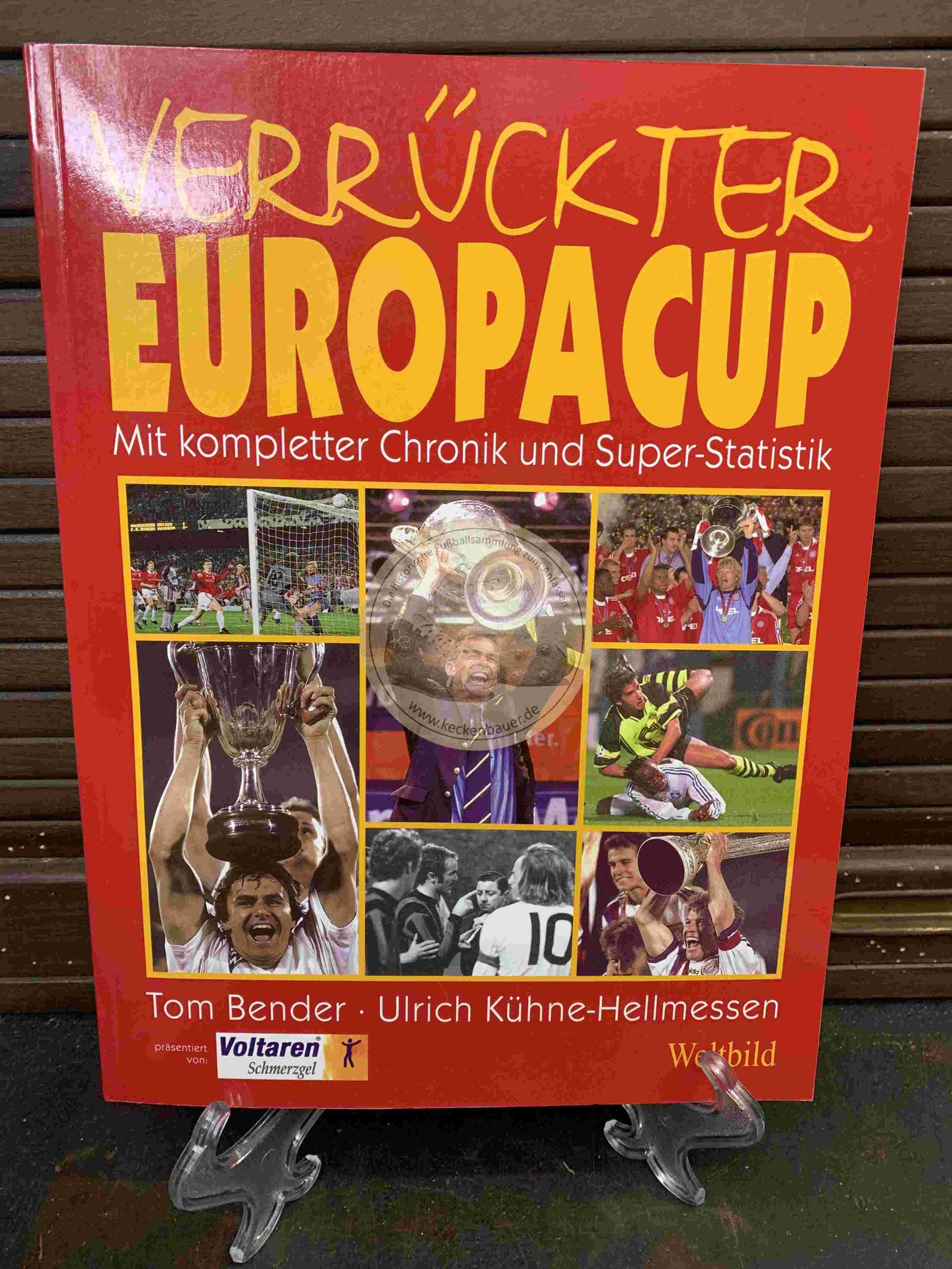 Verrückter Europacup mit kompletter Chronik und Super-Statistik von Tom Bender und Ulrich Kühne-Hellmessen im Weltbild Verlag aus dem Jahr 2003