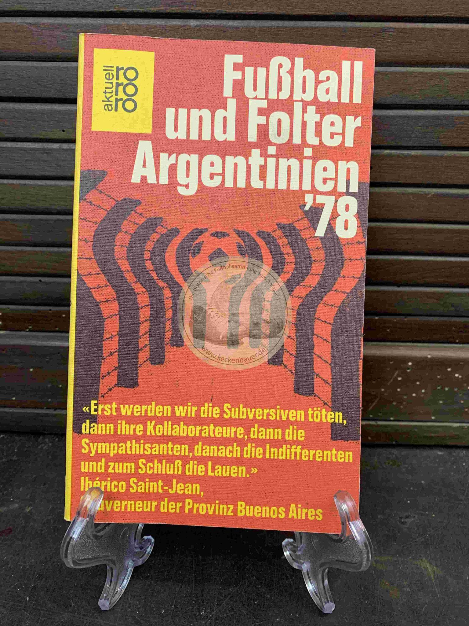 Fußball und Folter Argentinien ´78 vom RORORO Verlag