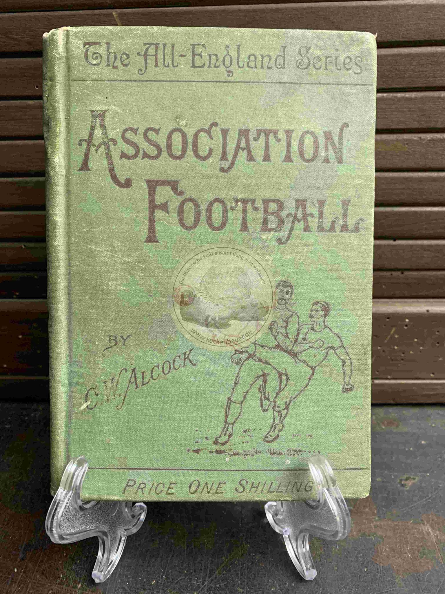 The All-England Series Association Football by C.W. Alcock aus dem Jahr 1900