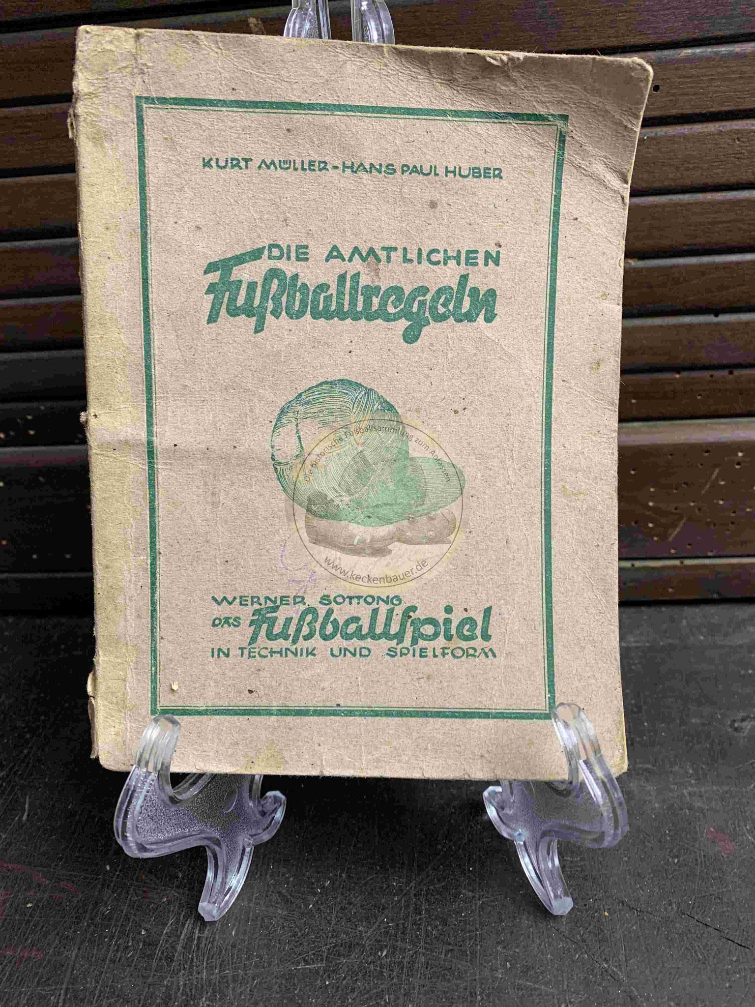 Kurt Müller und Hans Paul Huber Die amtlichen Fußballregeln aus dem Jahr 1948
