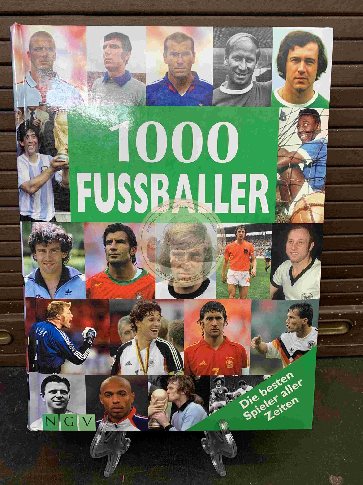 1000 Fussballer Die besten Spieler aller Zeiten aus dem Jahr 2006