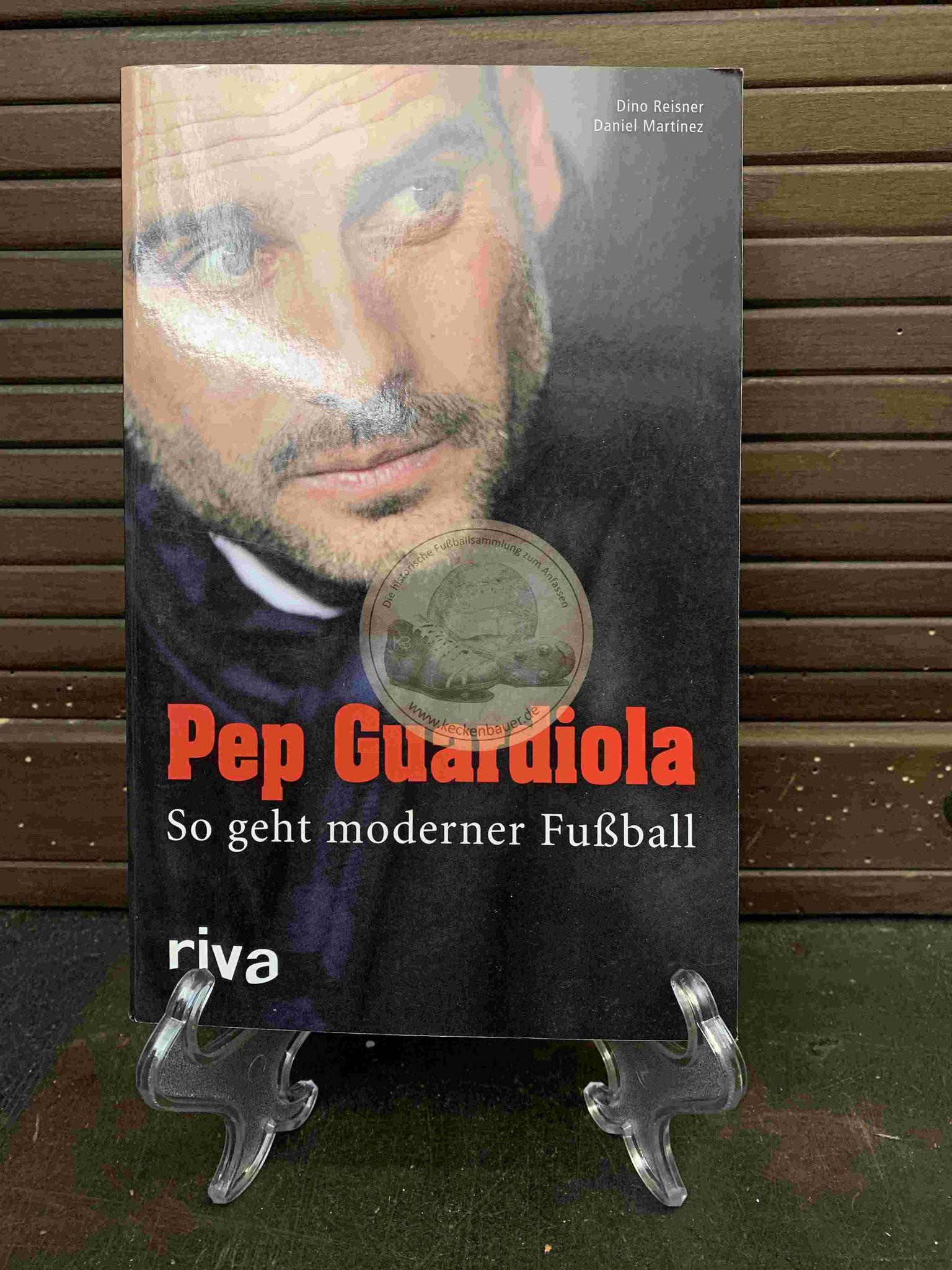 Pep Guardiola So geht moderner Fußball aus dem Jahr 2013