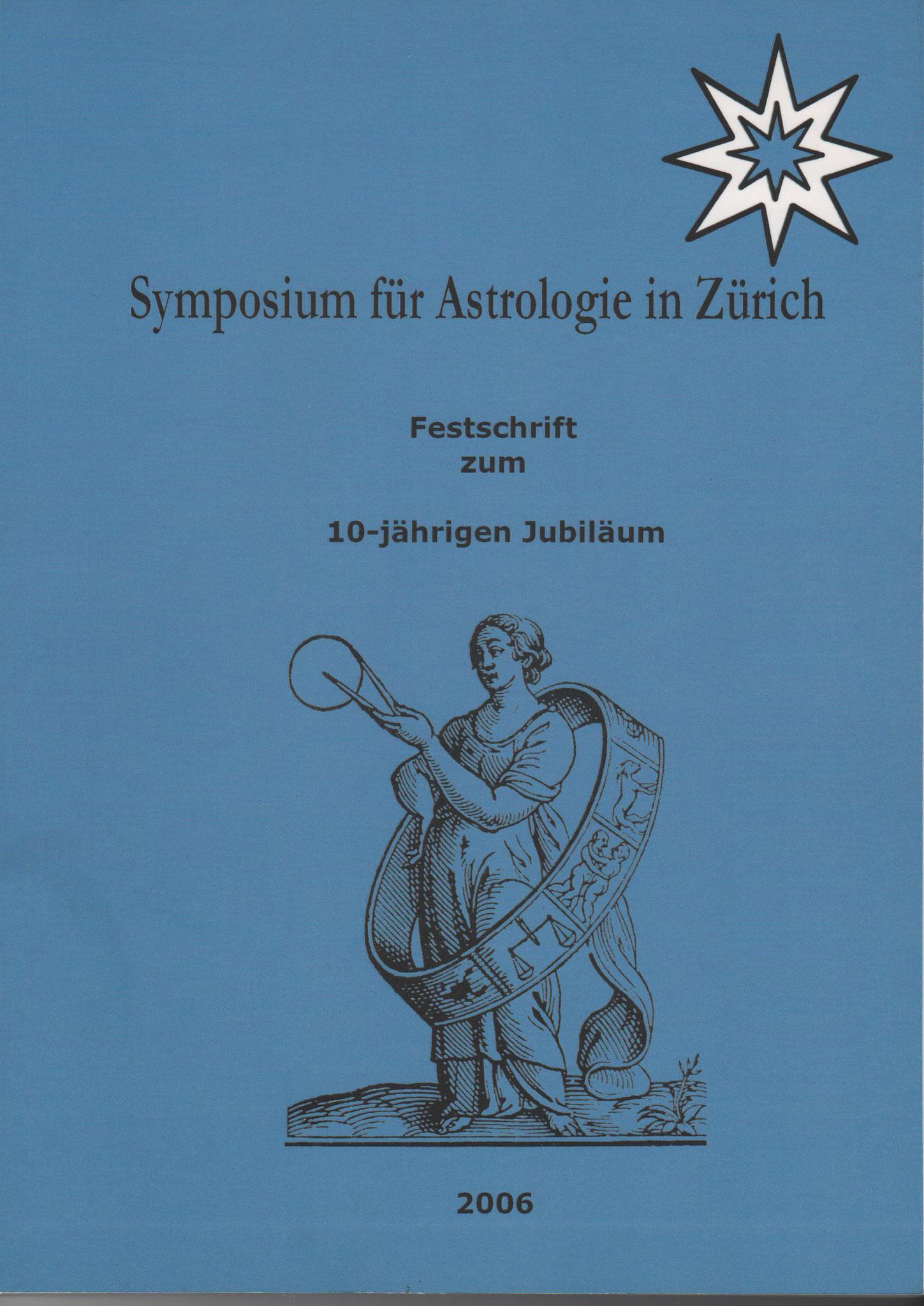 Festschrift zum 10-jährigen Jubiläum der Astrologischen Gesellschaft Zürich (Hrsg.) RA Margarethe Laurent-Cuntz und Rebekka Will
