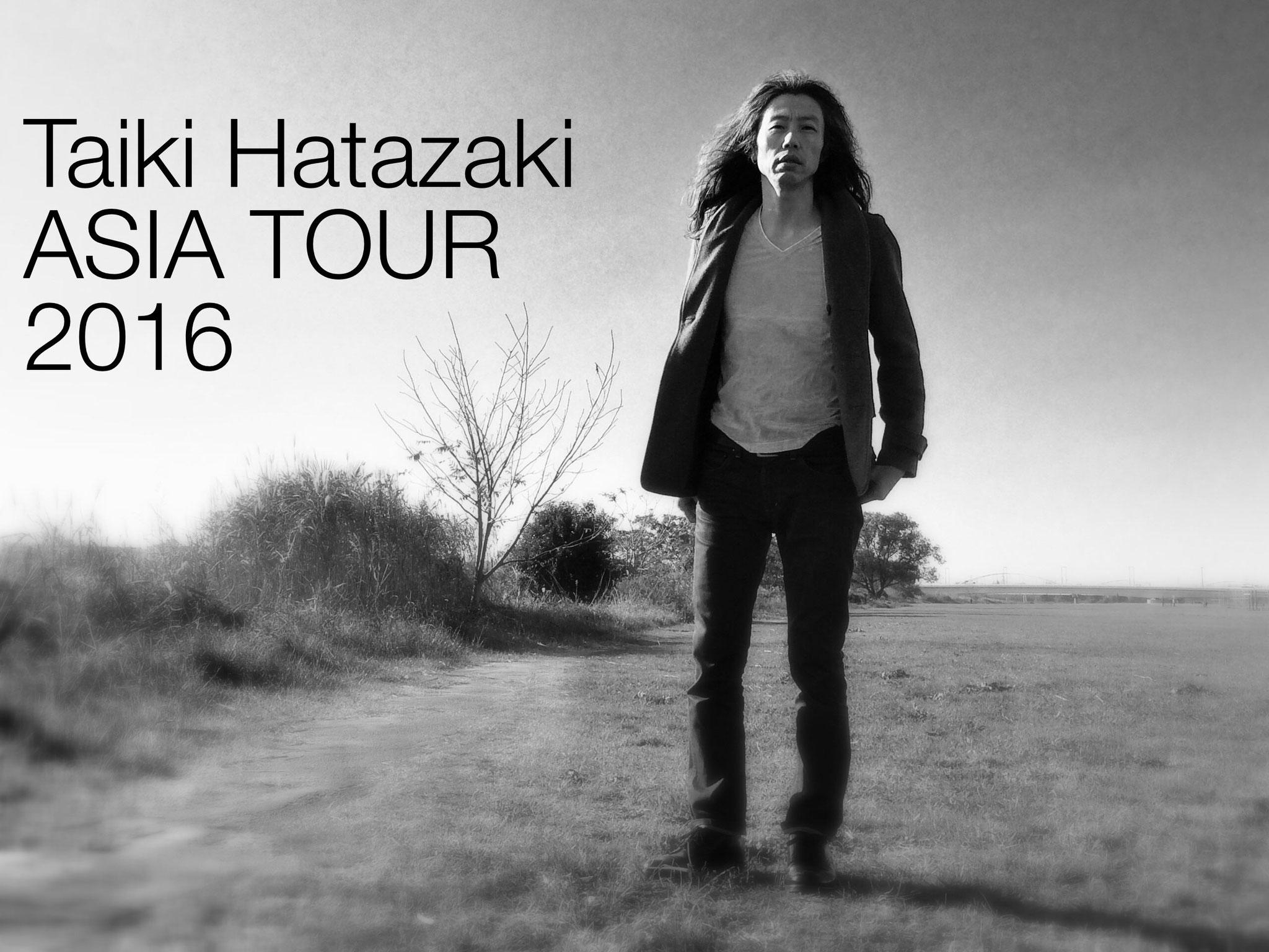 Taiki Hatazaki ASIA TOUR 2016