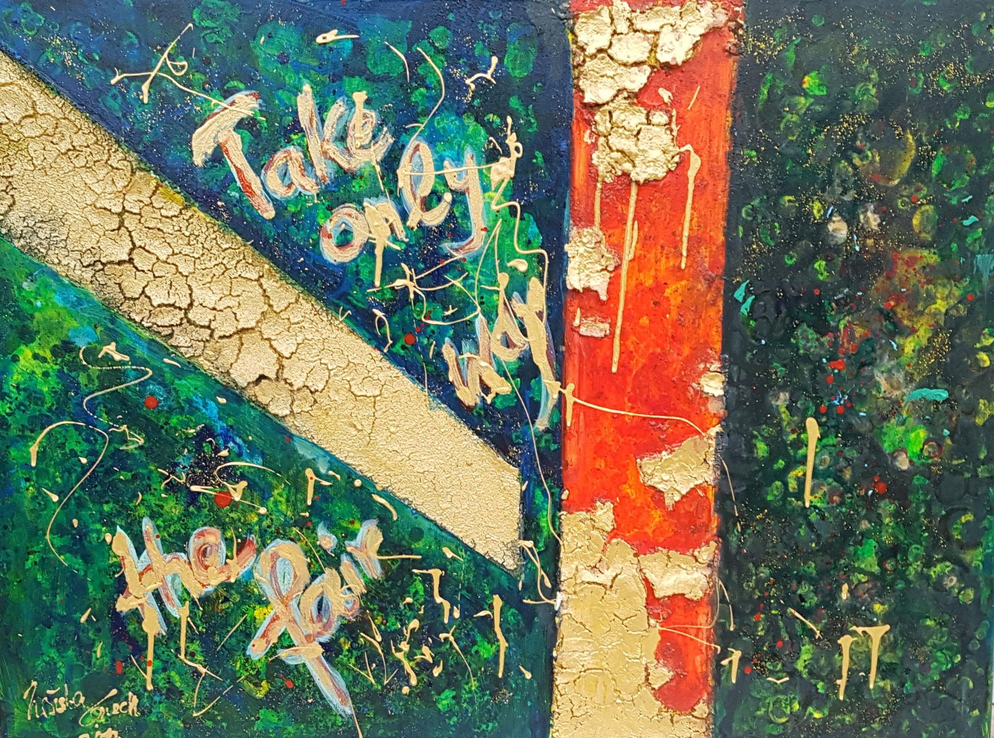 Take only the fair way (Acryl/Mixed Media auf Leinwand 75/115 cm)