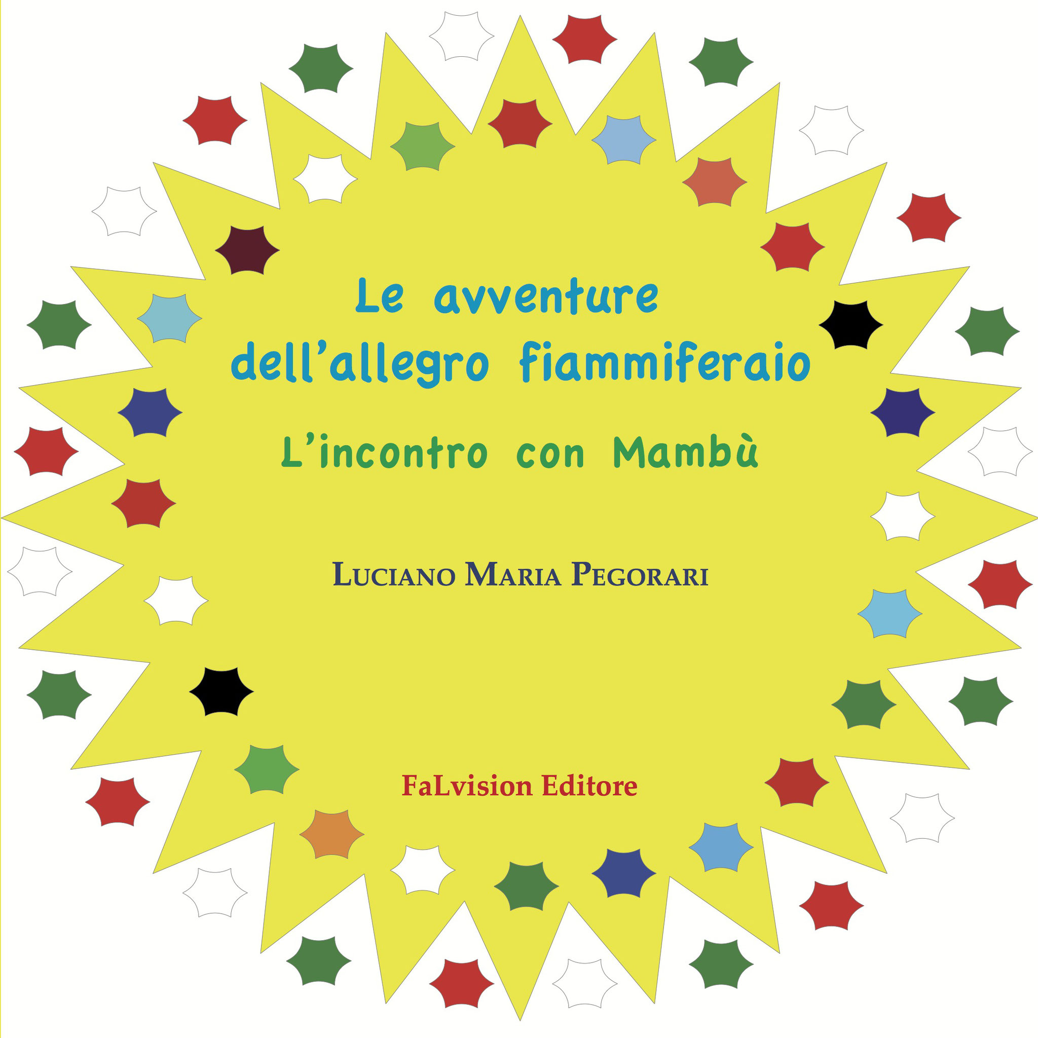 Le avventure dell'allegro fiammiferaio. L'incontro con Mambù. Luciano M. Pegorari