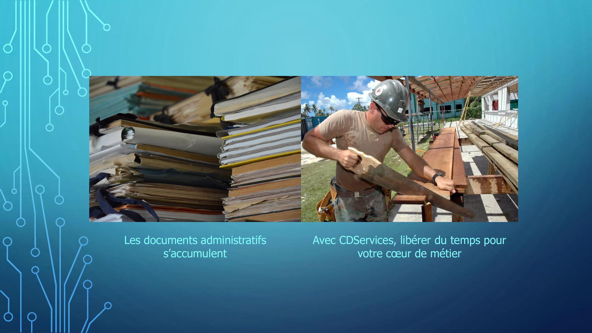 CDServices, les documents administratifs s'accumulent et vous avez besoin de temps à consacrer à votre activité professionnelle