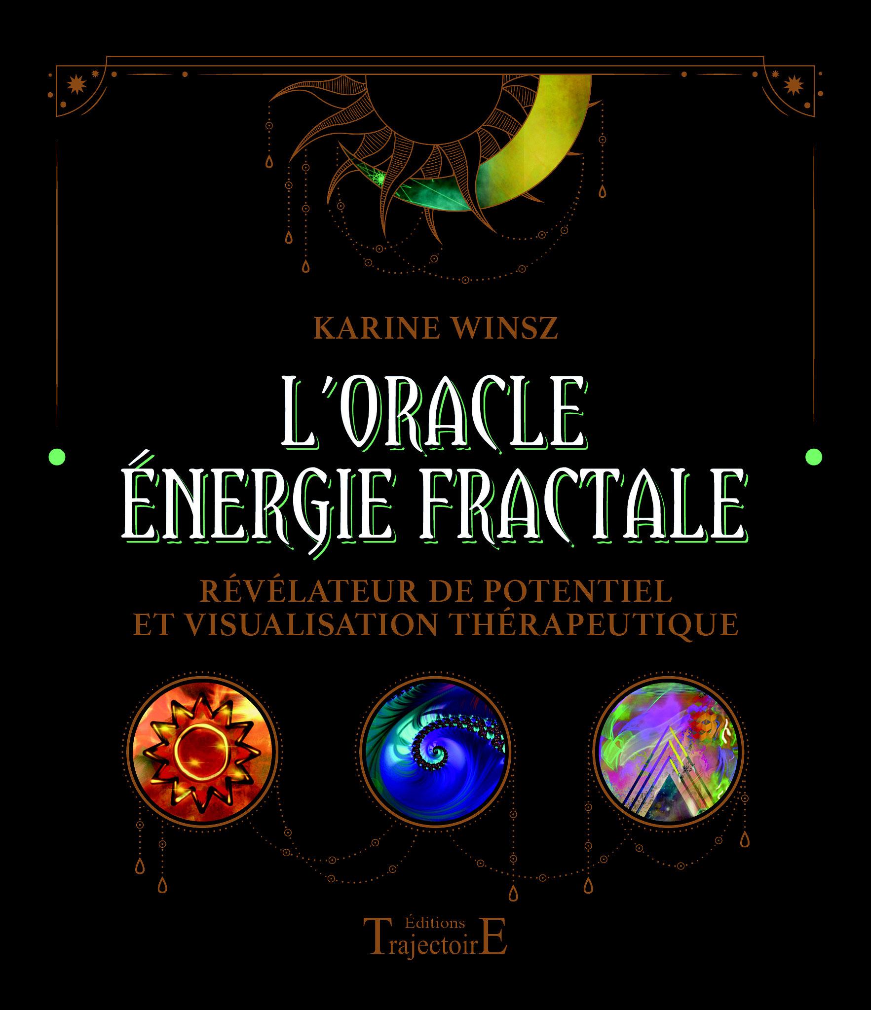 L'oracle Energie fractale: Karine Winsz