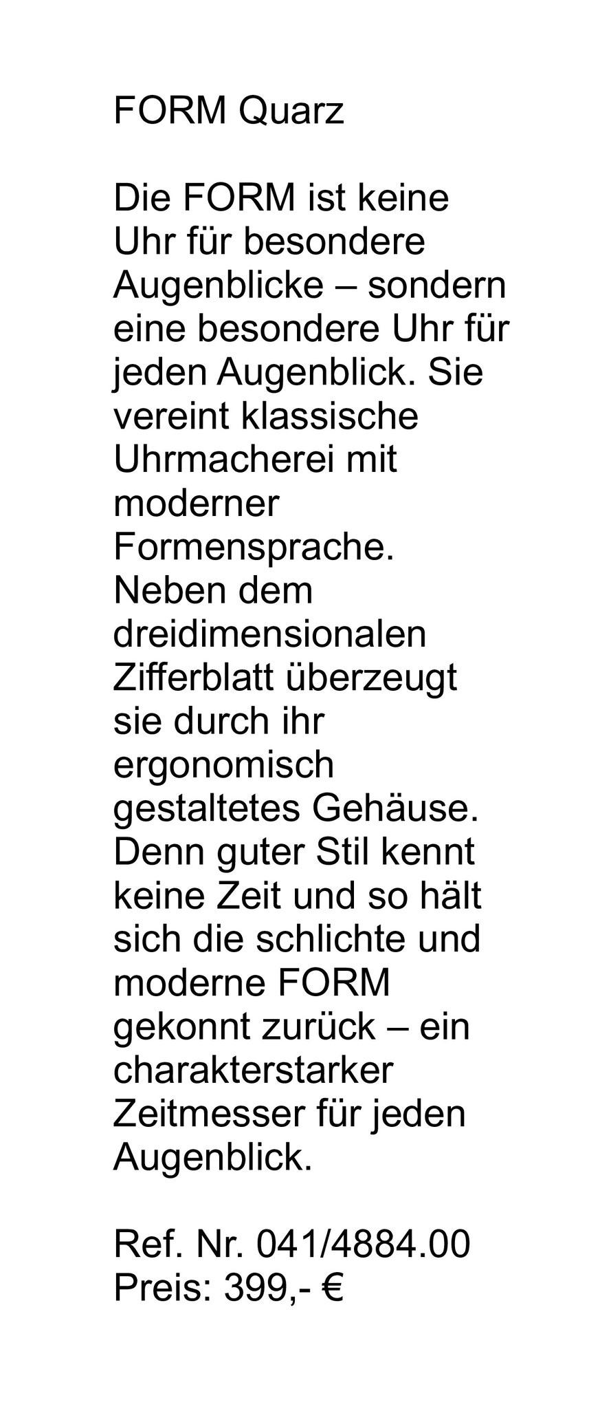 Kalbslederband mit Dornschließe aus Edelstahl Preis: 399,- €