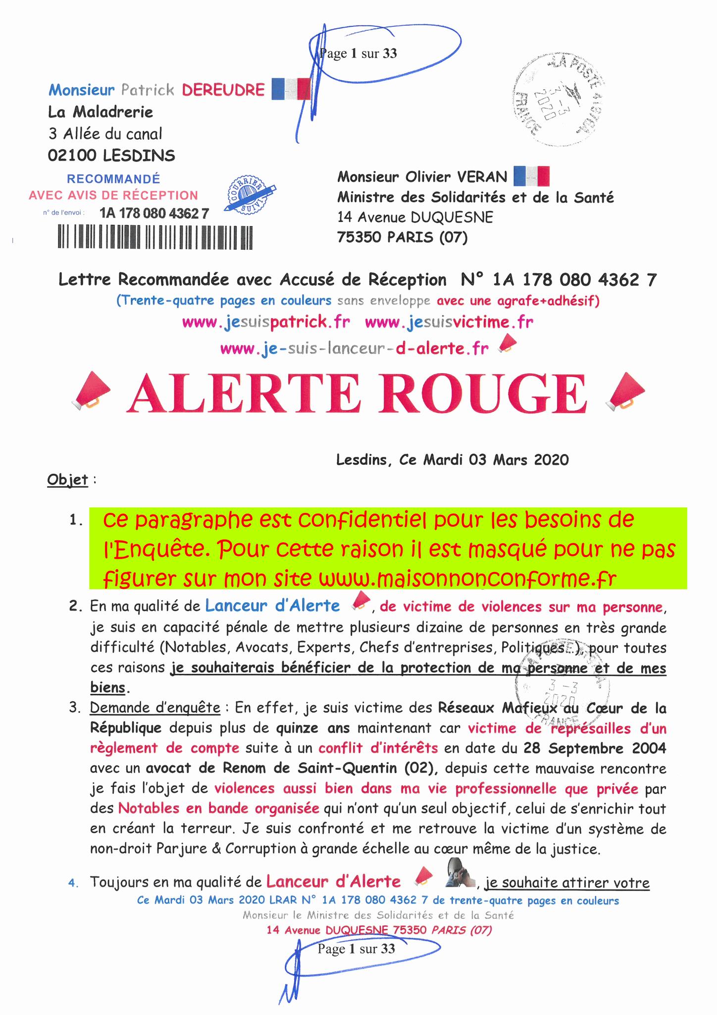 Page 1 sur 33 Ma lettre recommandée N0 1A 178 080 4362 7 du 03 Mars 2020 à Monsieur Olivier VERAN le Ministre de la Santé et des Solidarités www.jesuispatrick.fr www.jesuisvictime.fr www.alerte-rouge-france.fr