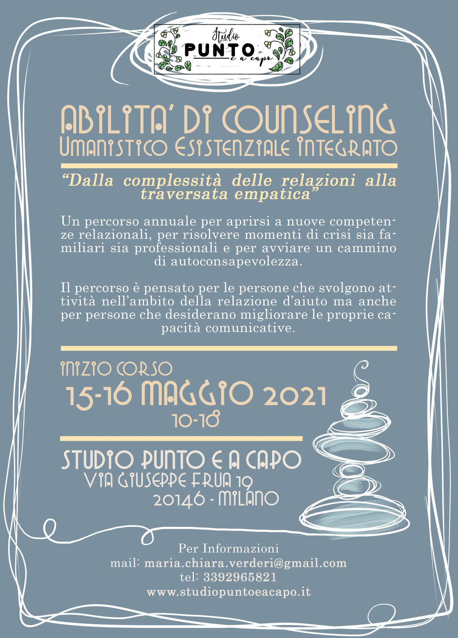 Milano, 15 e 16 Maggio 2021, Primo weekend del Corso Abilità di Counseling, con Maria Chiara Verderi, dott. Anna Salvadori, Massimo Pittella e dott. Franco Radice
