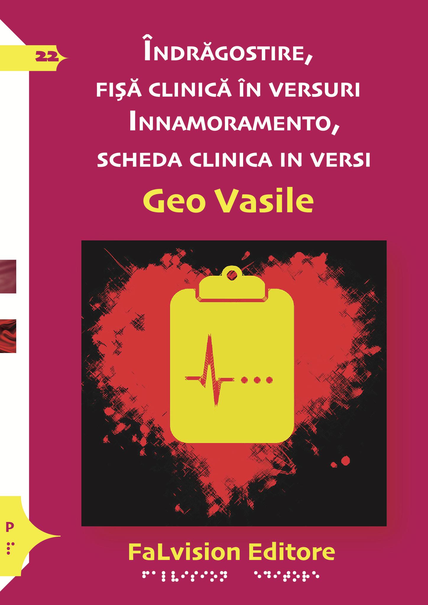 Innamoramento, scheda clinica in versi. Geo Vasile