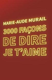 Couverture de 3000 façons de dire je t'aime de Marie-Aude Murail