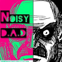 NOISY D.A.D.
